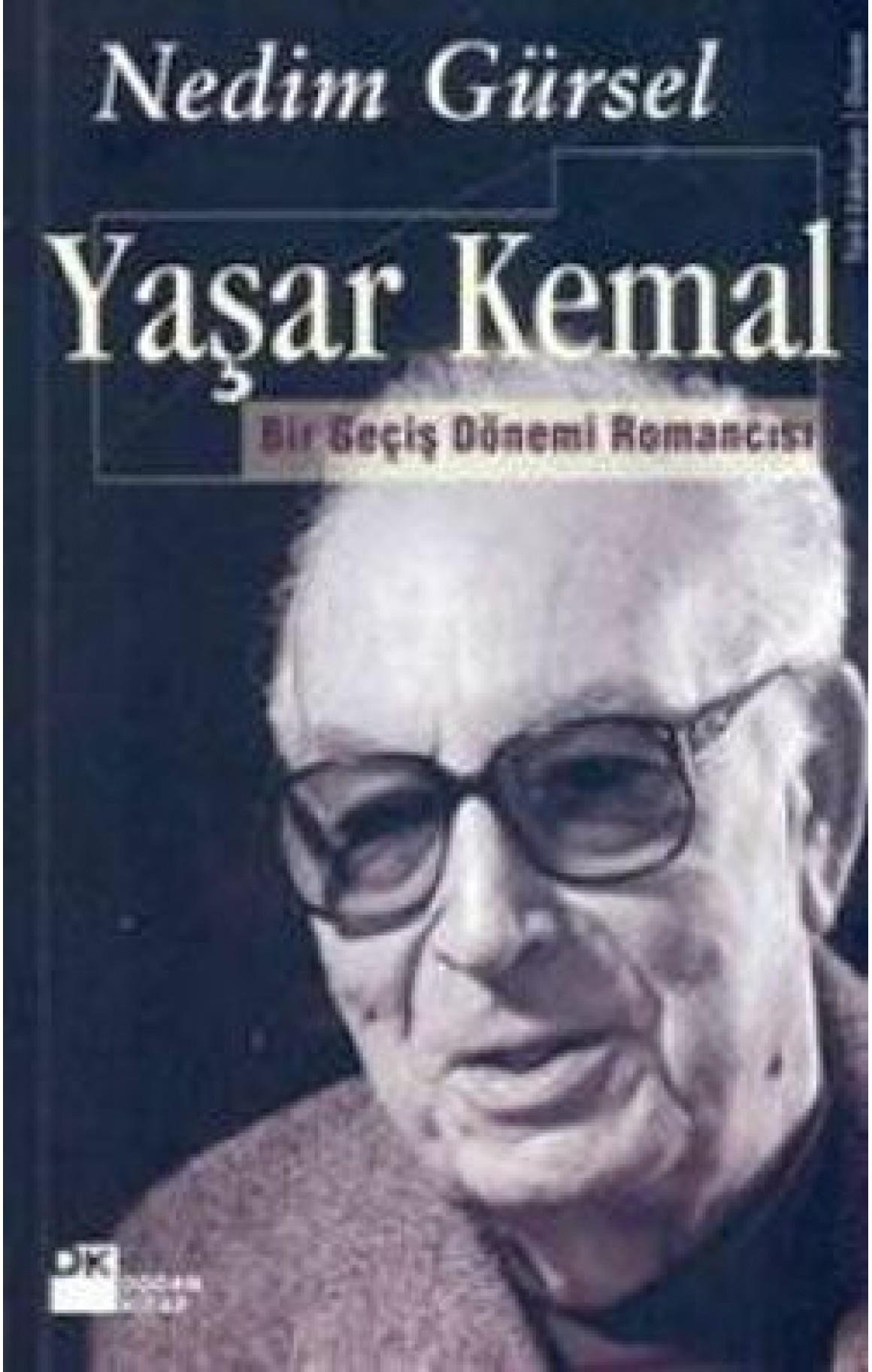 Yaşar Kemal - Bir Geçmiş Dönem Romancısı