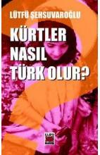 Kürtler Nasıl Türk Olur?