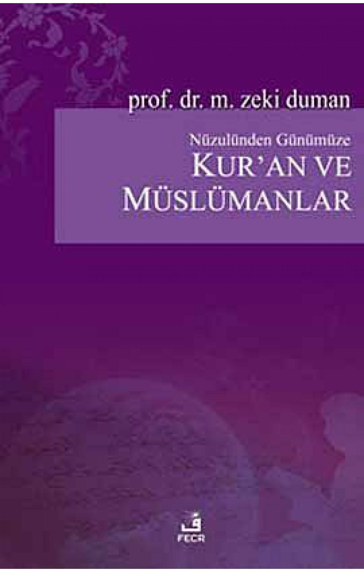 Nüzulünden Günümüze Kur'an ve Müslümanlar