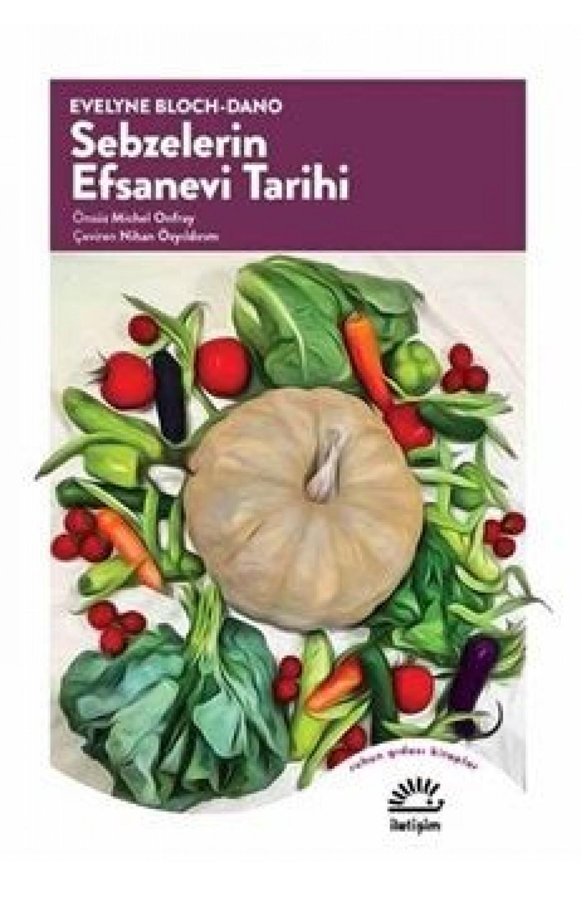 Sebzelerin Efsanevi Tarihi
