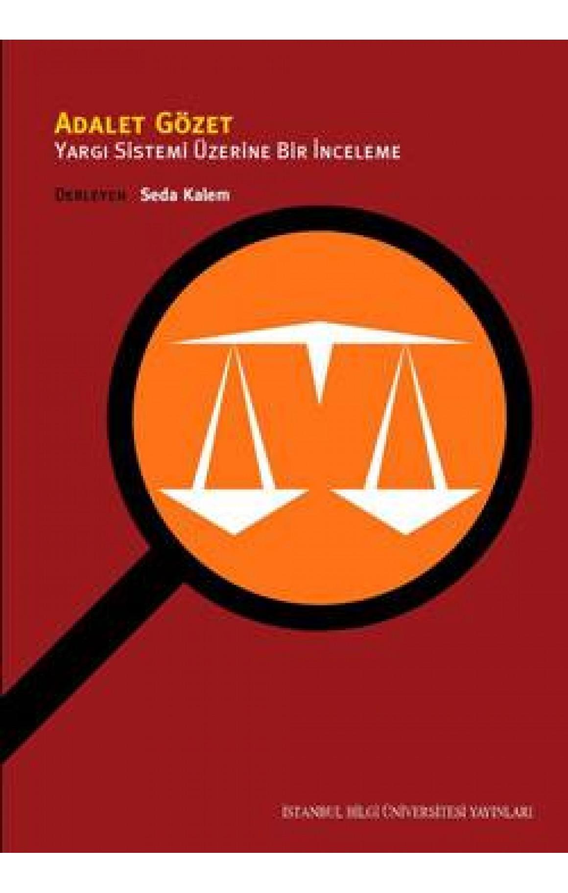 Adalet Gözet - Yargı Sistemi Üzerine Bir İnceleme