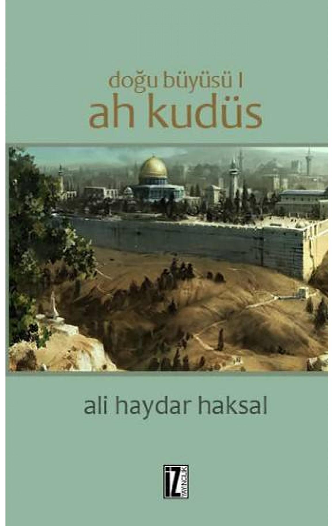 Doğu Büyüsü-Ah Kudüs