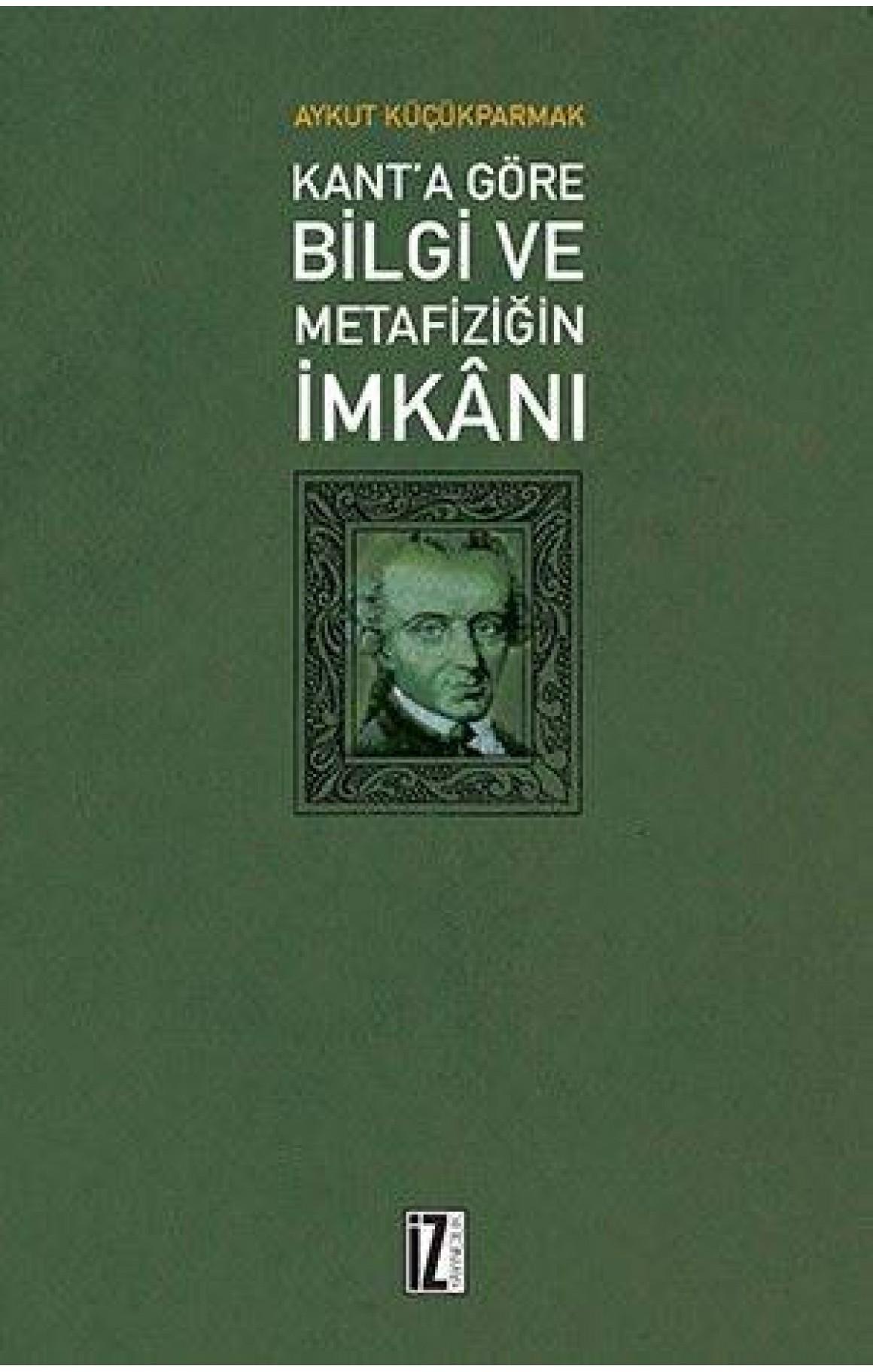 Kant'a göre Bilgi ve Metafiziğin İmkanı