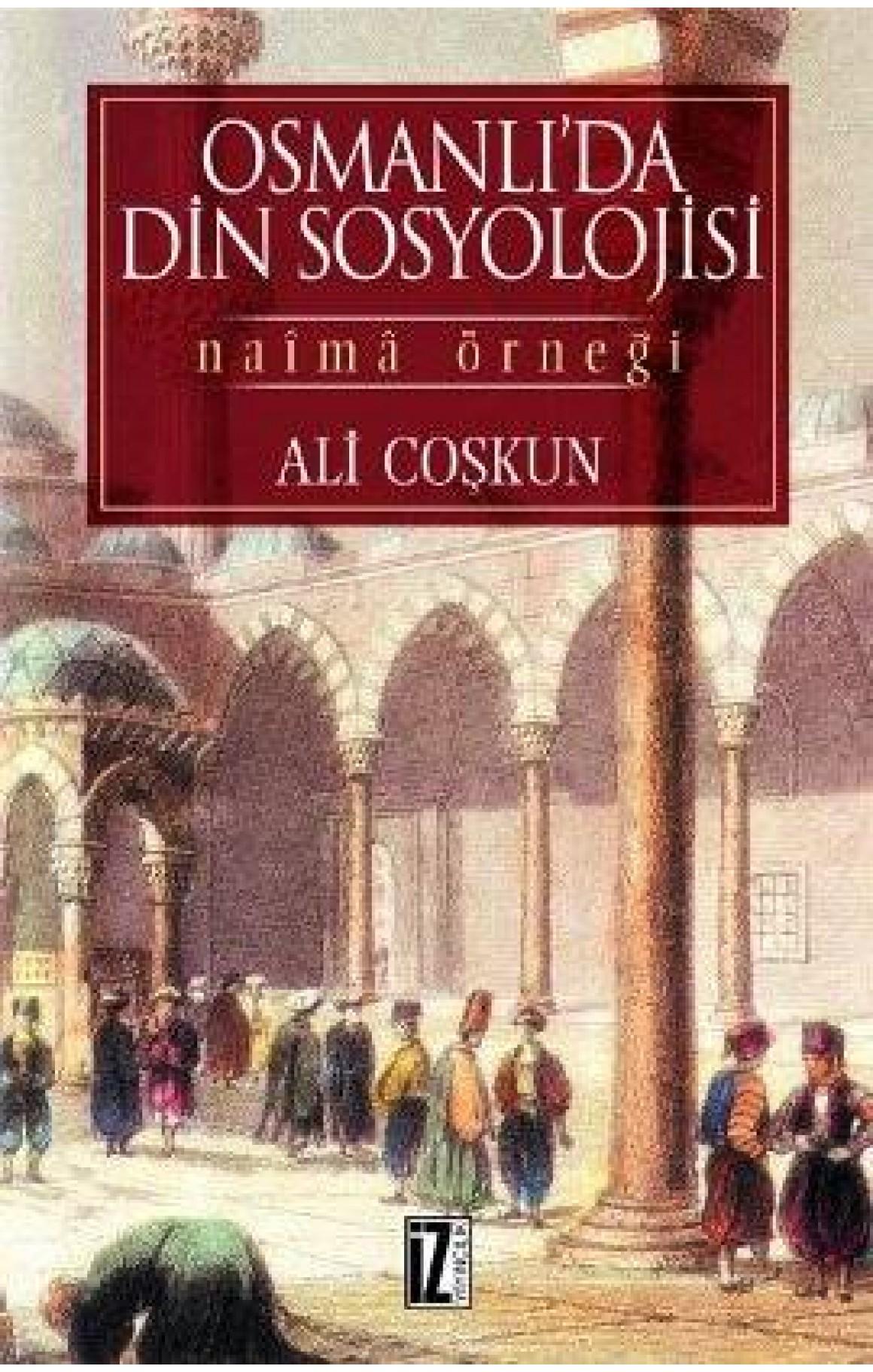 Osmanlı'da Din Sosyolojisi Naima Örneği