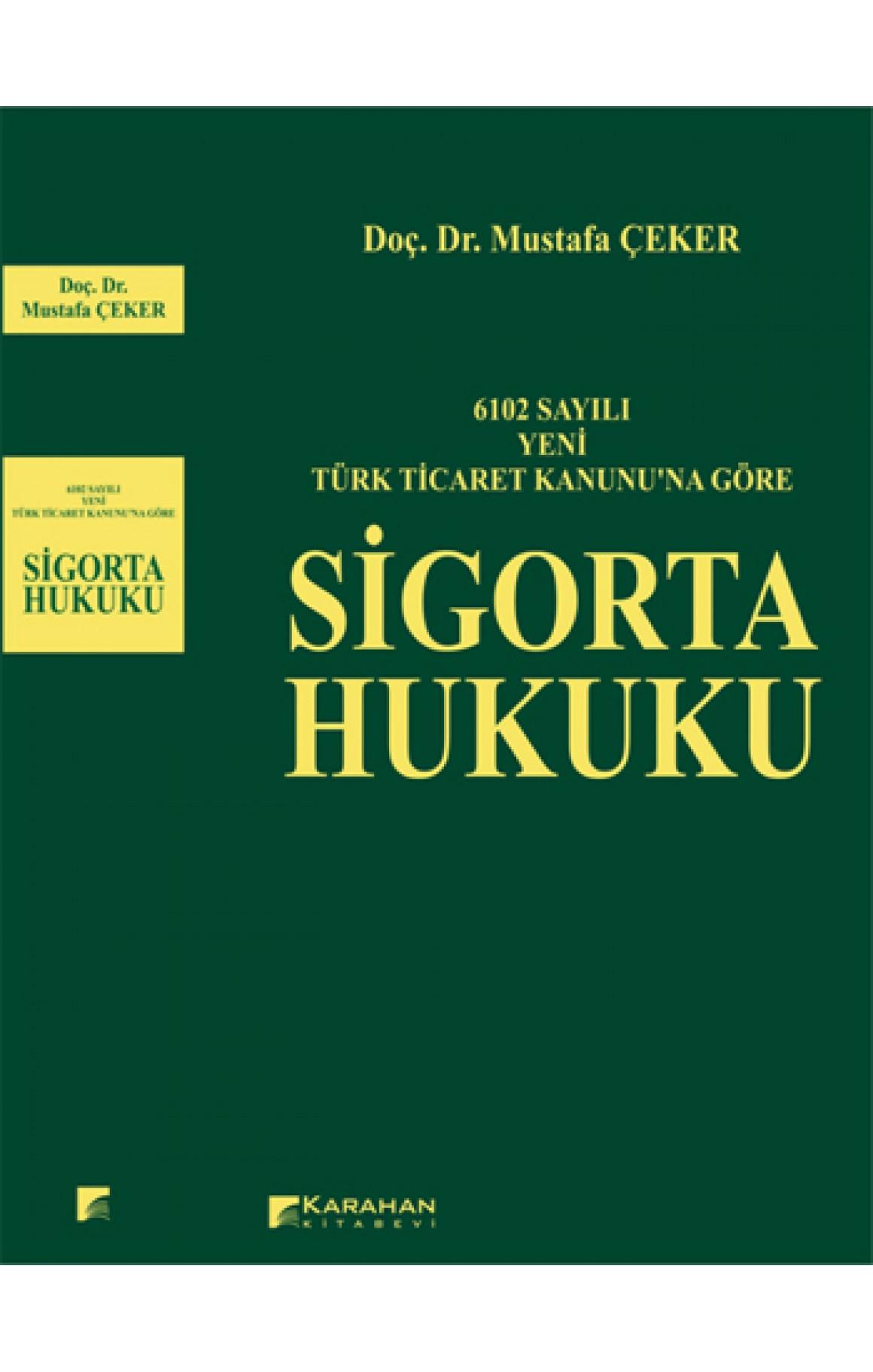 6102 Sayili Yeni Türk Ticaret Kanununa Göre Sigorta Hukuku