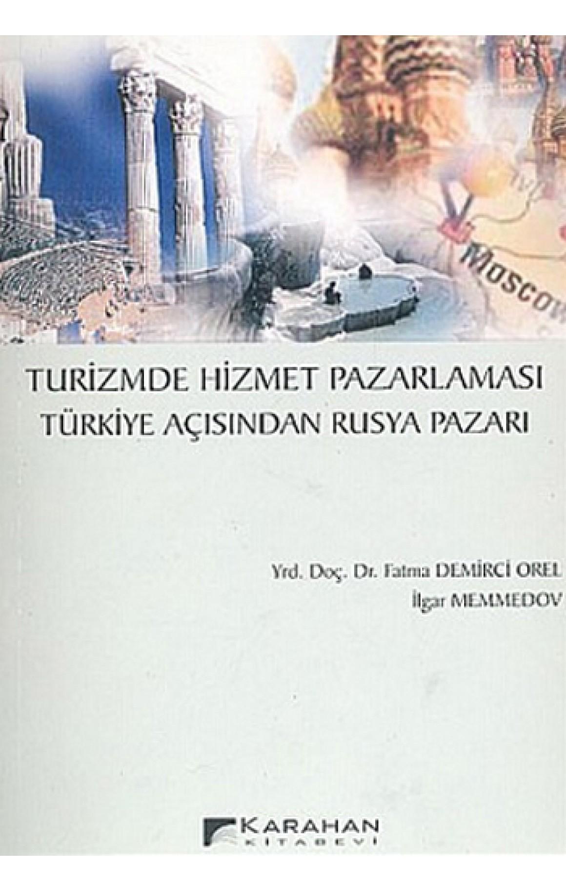 Turizmde Hizmet Pazarlaması Türkiye Açısından Rusya Pazarı