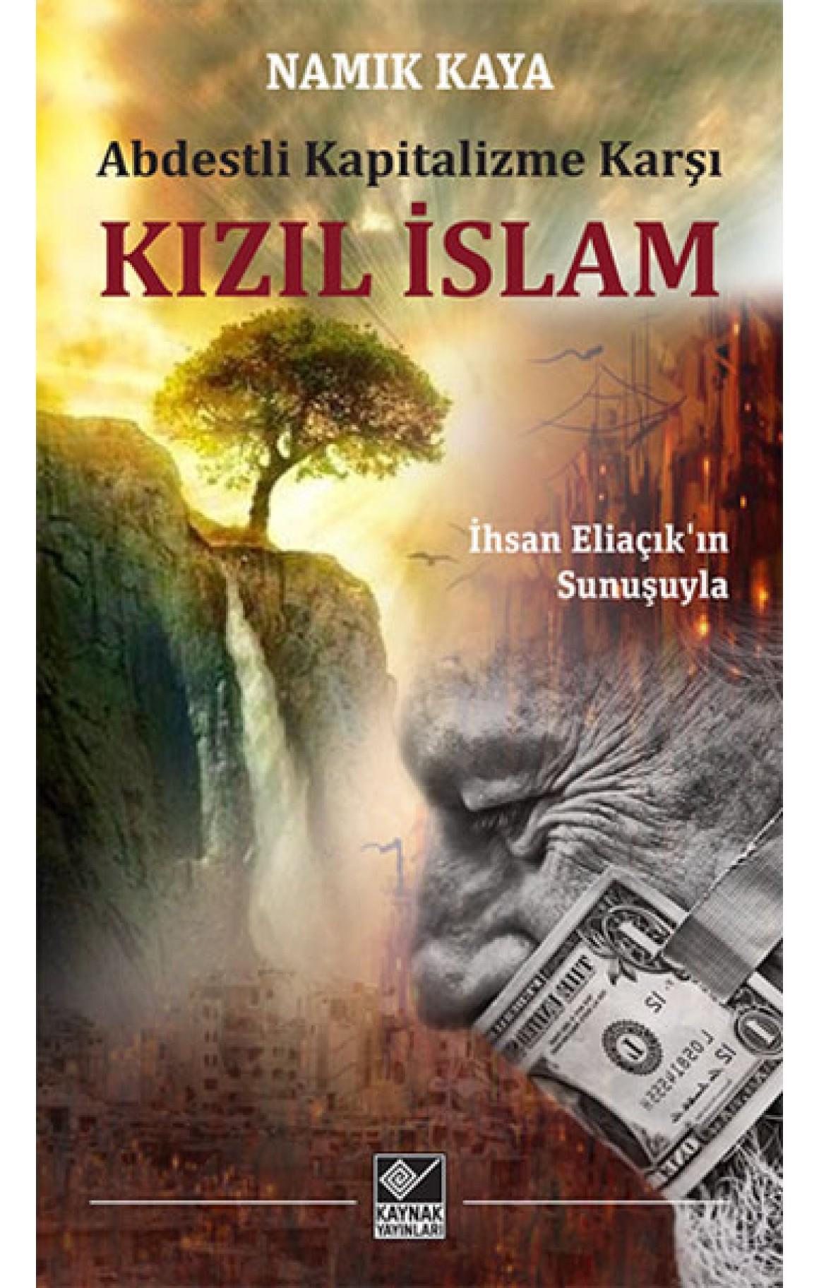 Abdestli Kapitalizme Karşı Kızıl İslam