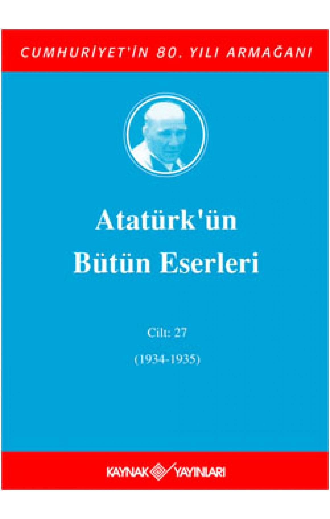 Atatürk'ün Bütün Eserleri - Cilt 27 (Ciltli Kitap)