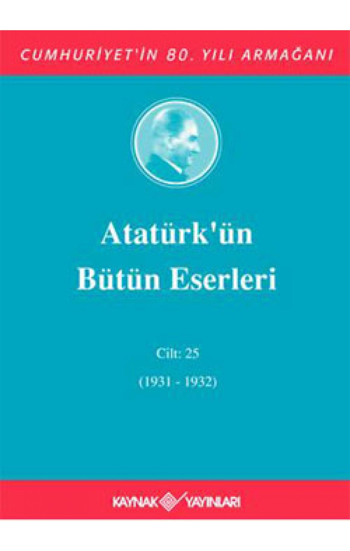 Atatürk'ün Bütün Eserleri Cilt 25