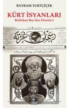 Kürt İsyanları (Bedirhan 'Bey'den Dersim'e)