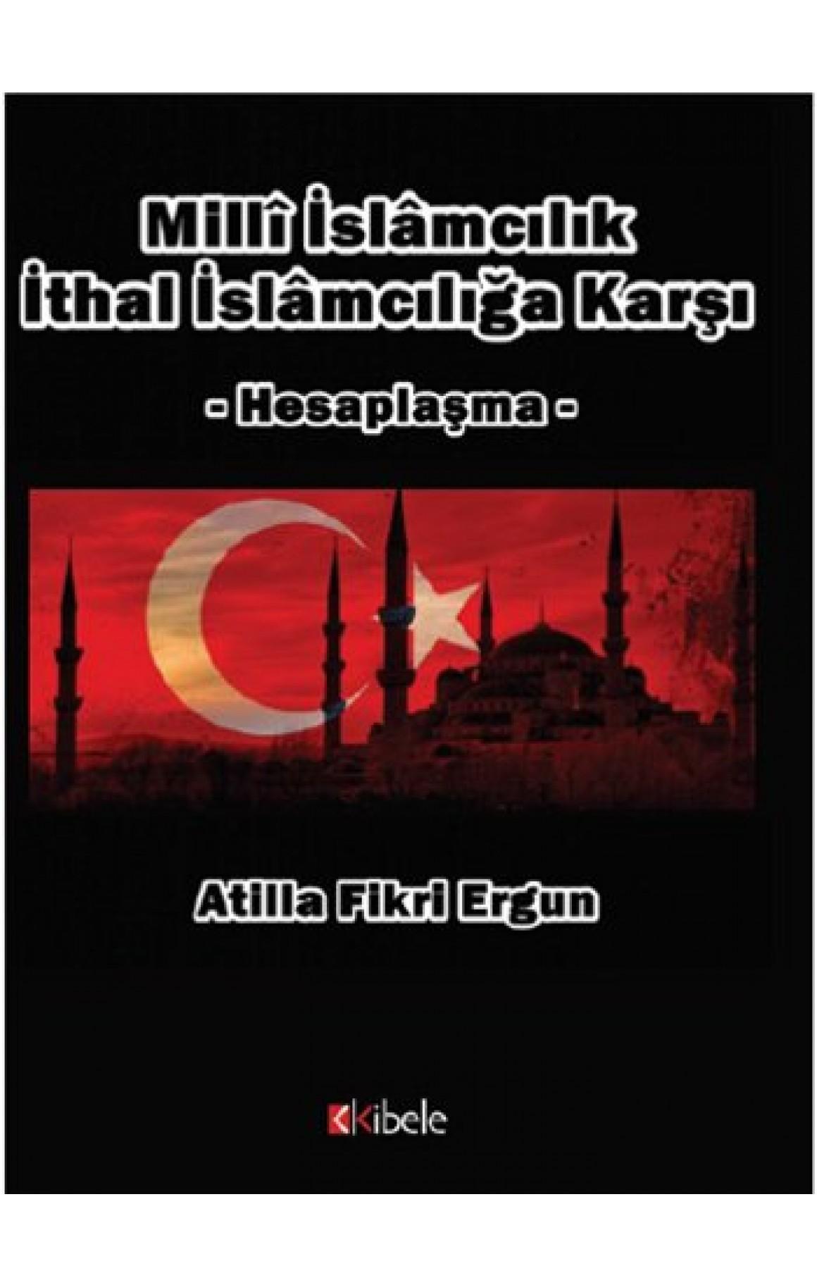 Milli İslamcılık İthal İslamcılığa Karşı Hesaplaşma