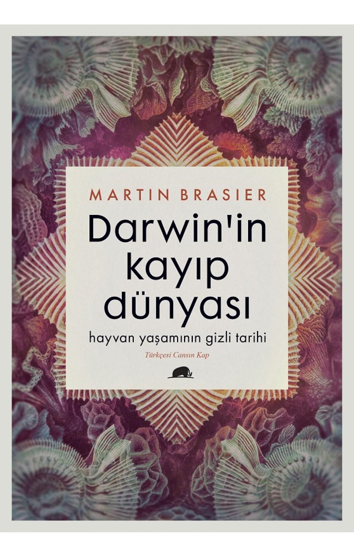 Darwinin Kayıp Dünyası-Hayvan Yaşamının Gizli Tarihi