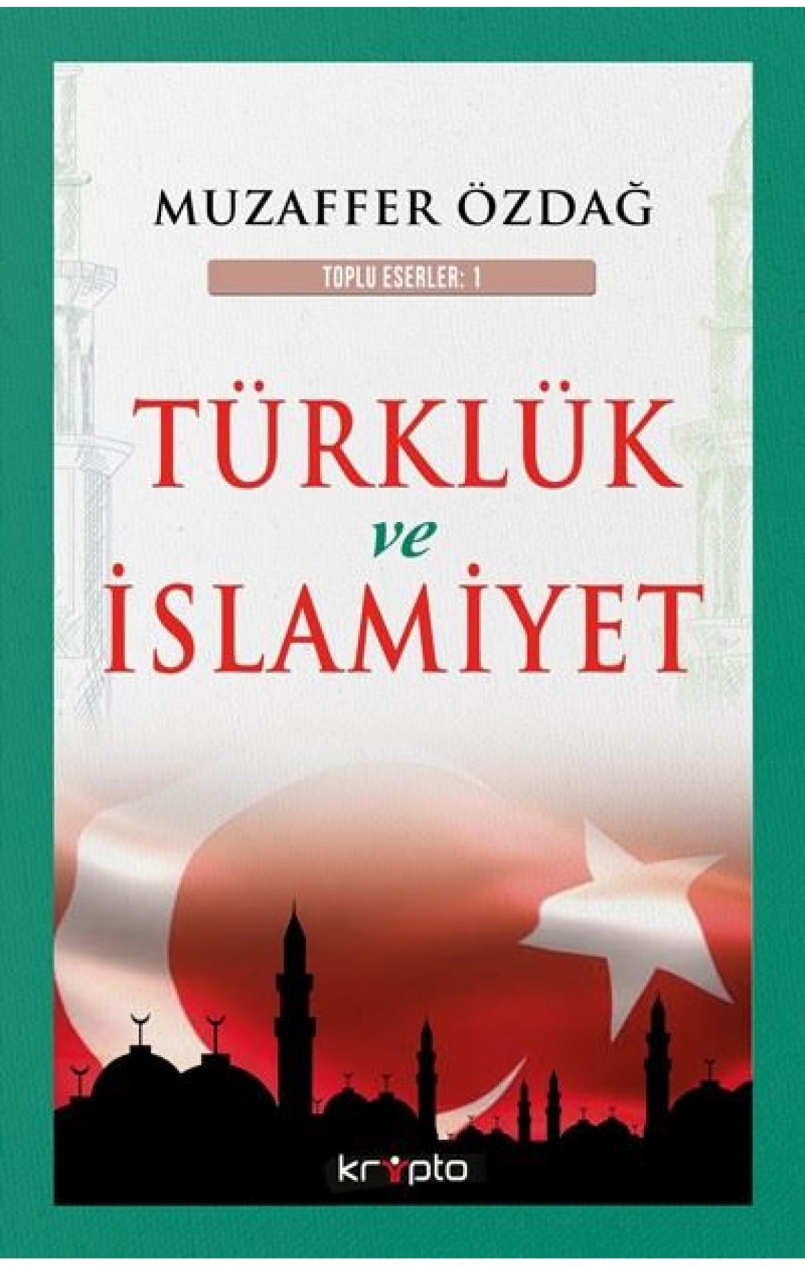 Türklük ve İslamiyet-Toplu Eserler 1