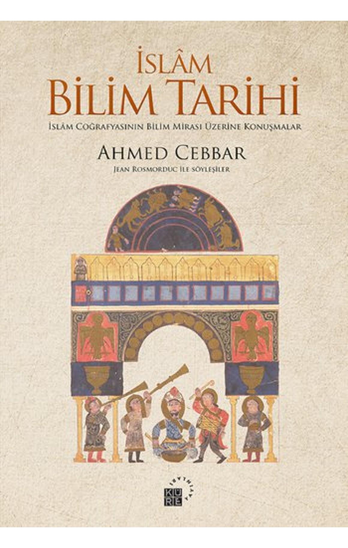 İslam Bilim Tarihi - İslam Coğrafyasının Bilim Mirası Üzerine Konuşmalar