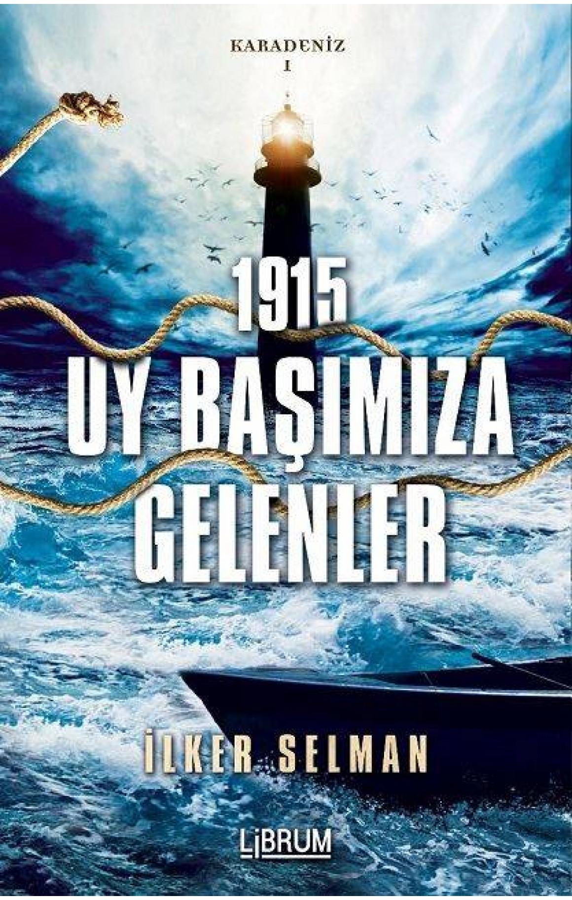 1915 Uy Başımıza Gelenler-Karadeniz 1