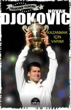 Novak Djokovic - Kazanmak İçin Varım!