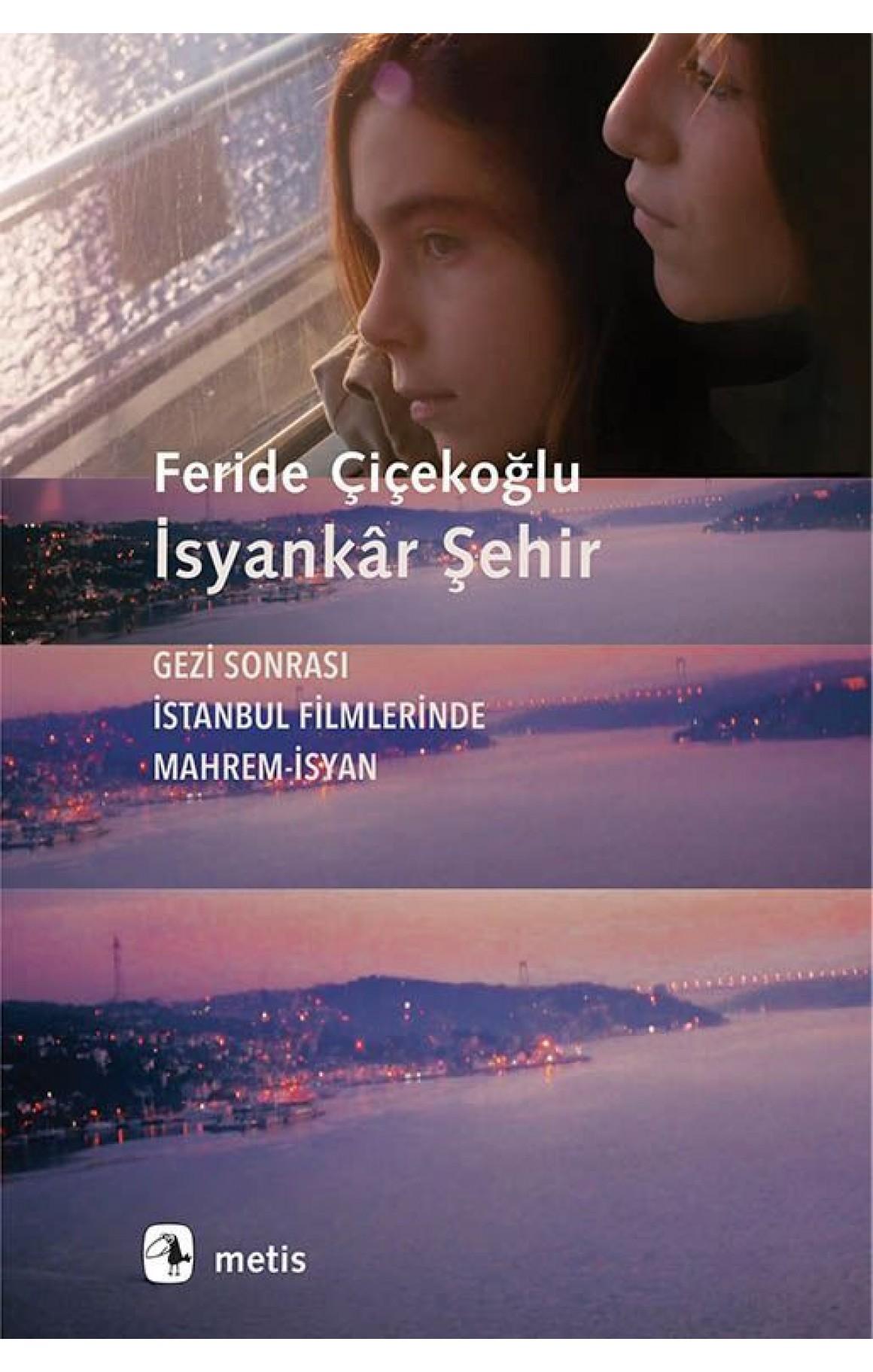 İsyankar Şehir-Gezi Sonrası İstanbul Filmlerinde Mahrem İsyan