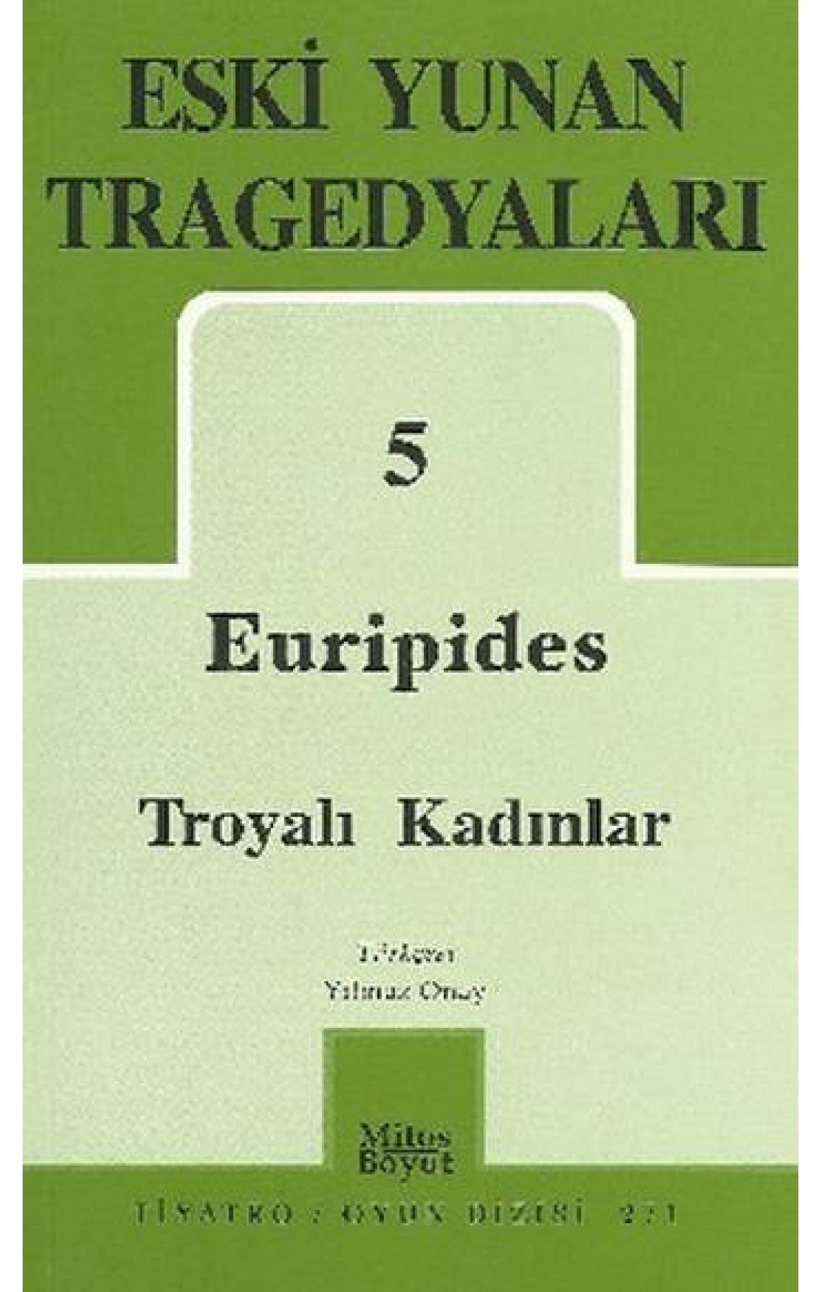 Eski Yunan Tragedyaları 5 - Euripides - Troyalı Kadınlar