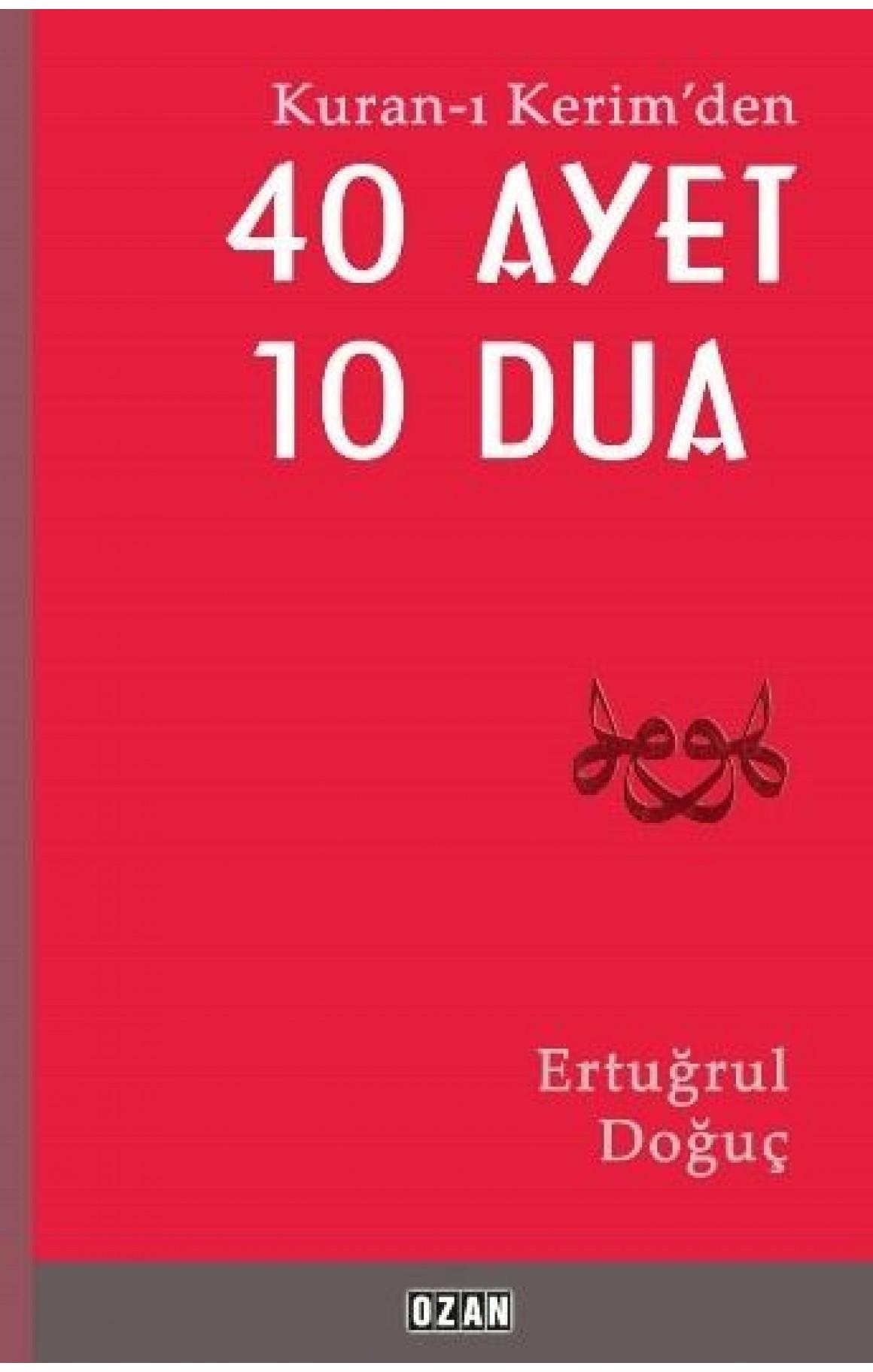 Kuran-ı Kerimden 40 Ayet 40 Dua