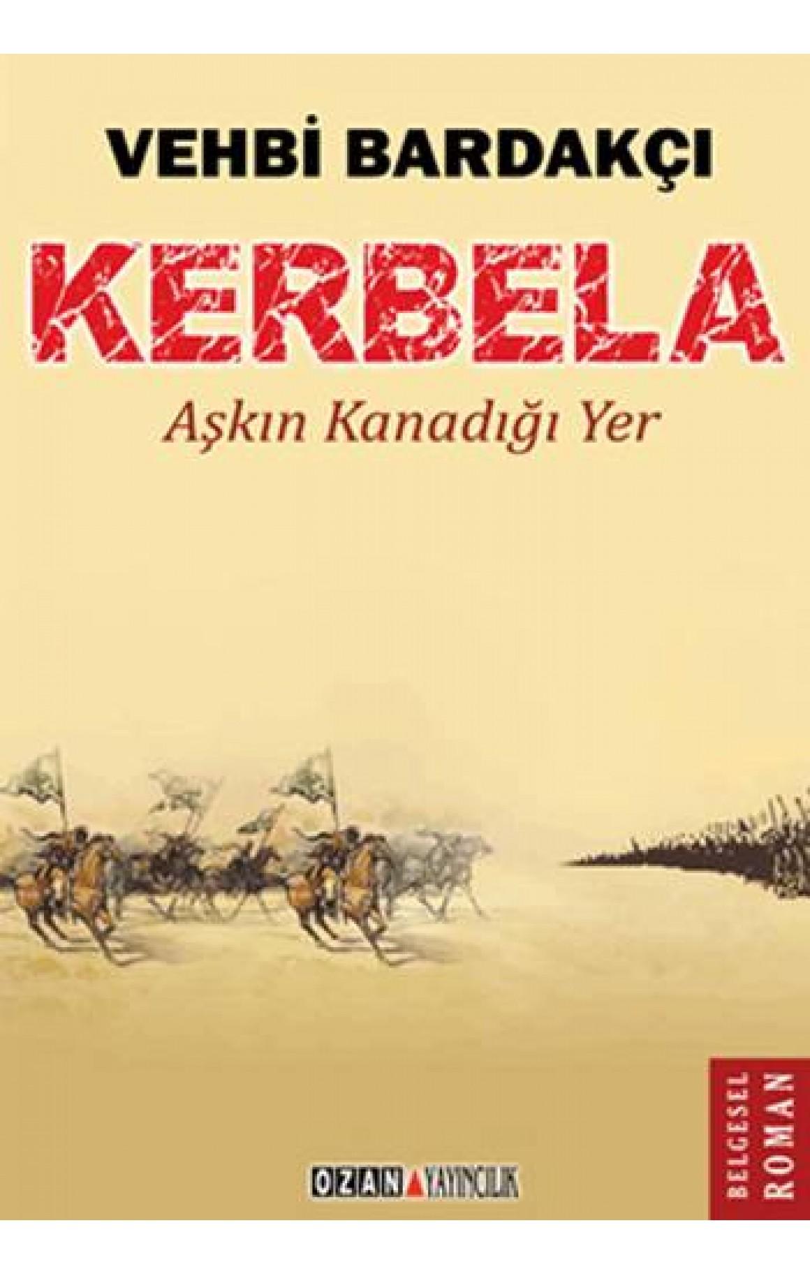 Kerbela-Aşkın Kanadığı Yer