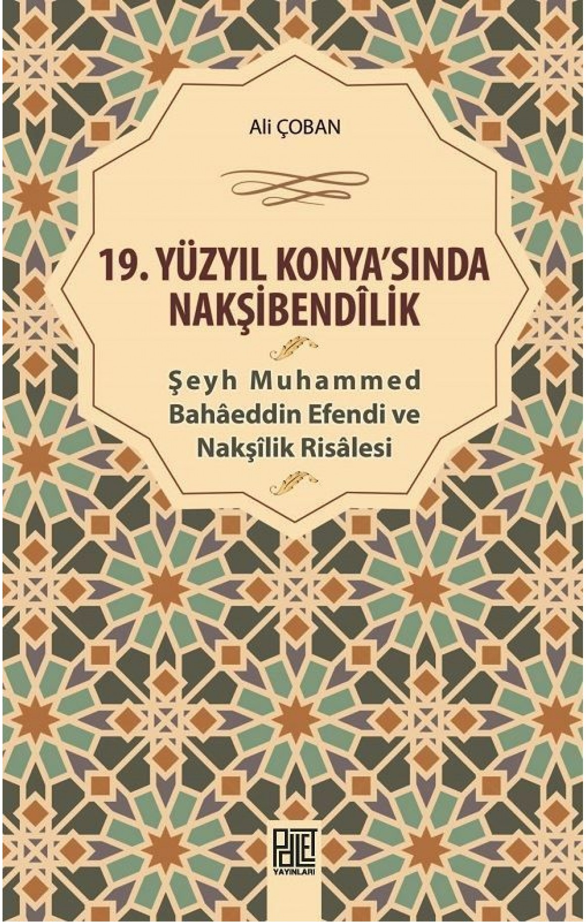 19.Yüzyıl Konyasında Nakşibendilik-Şeyh Muhammed Bahaeddin Efendi ve Nakşilik Risalesi