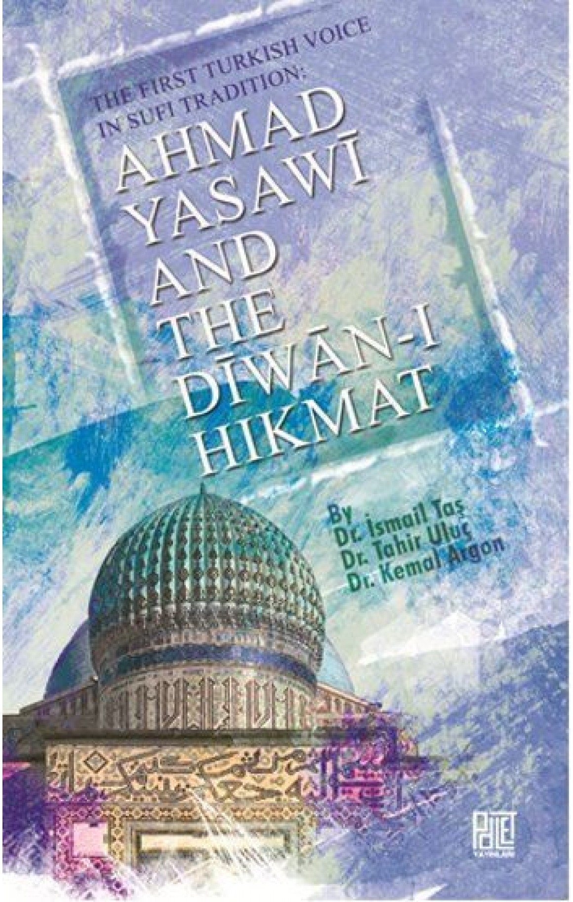 Ahmad Yasavi and The Diwan-ı Hikmat
