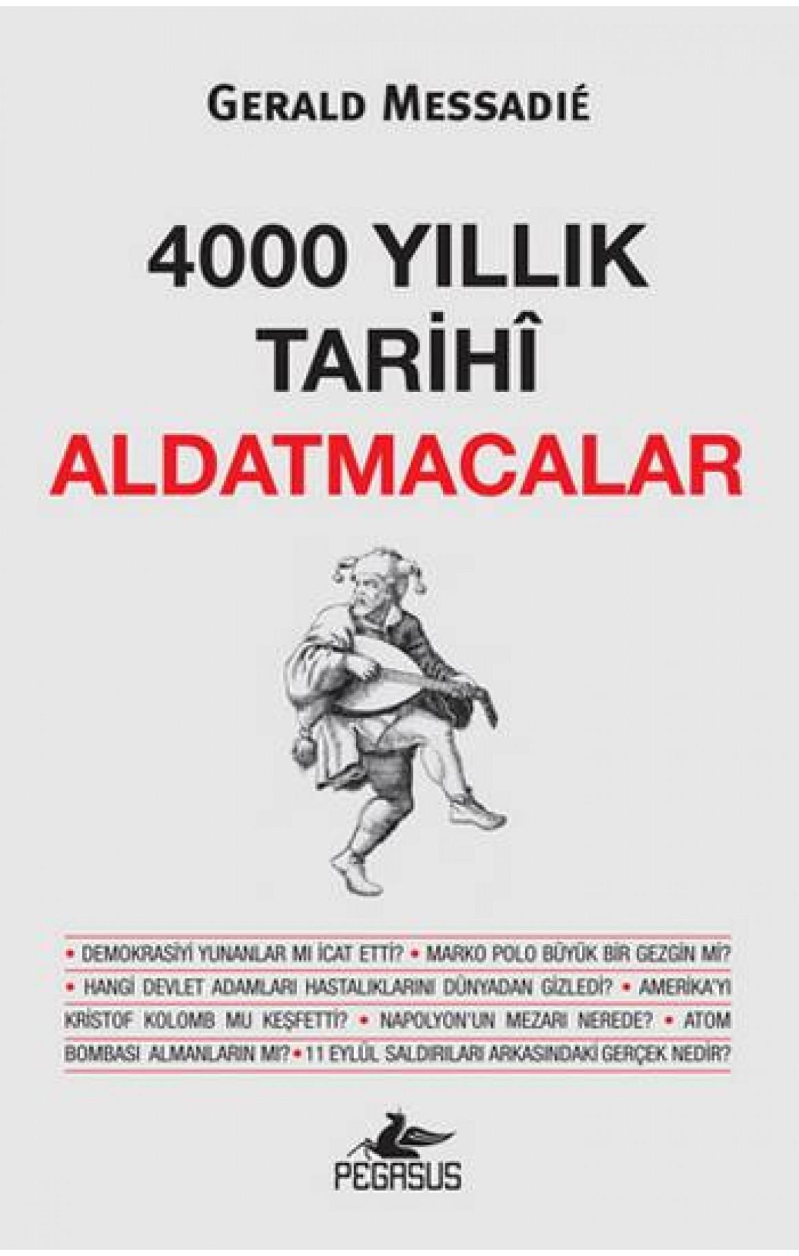 4000 Yıllık Tarihi Aldatmacalar