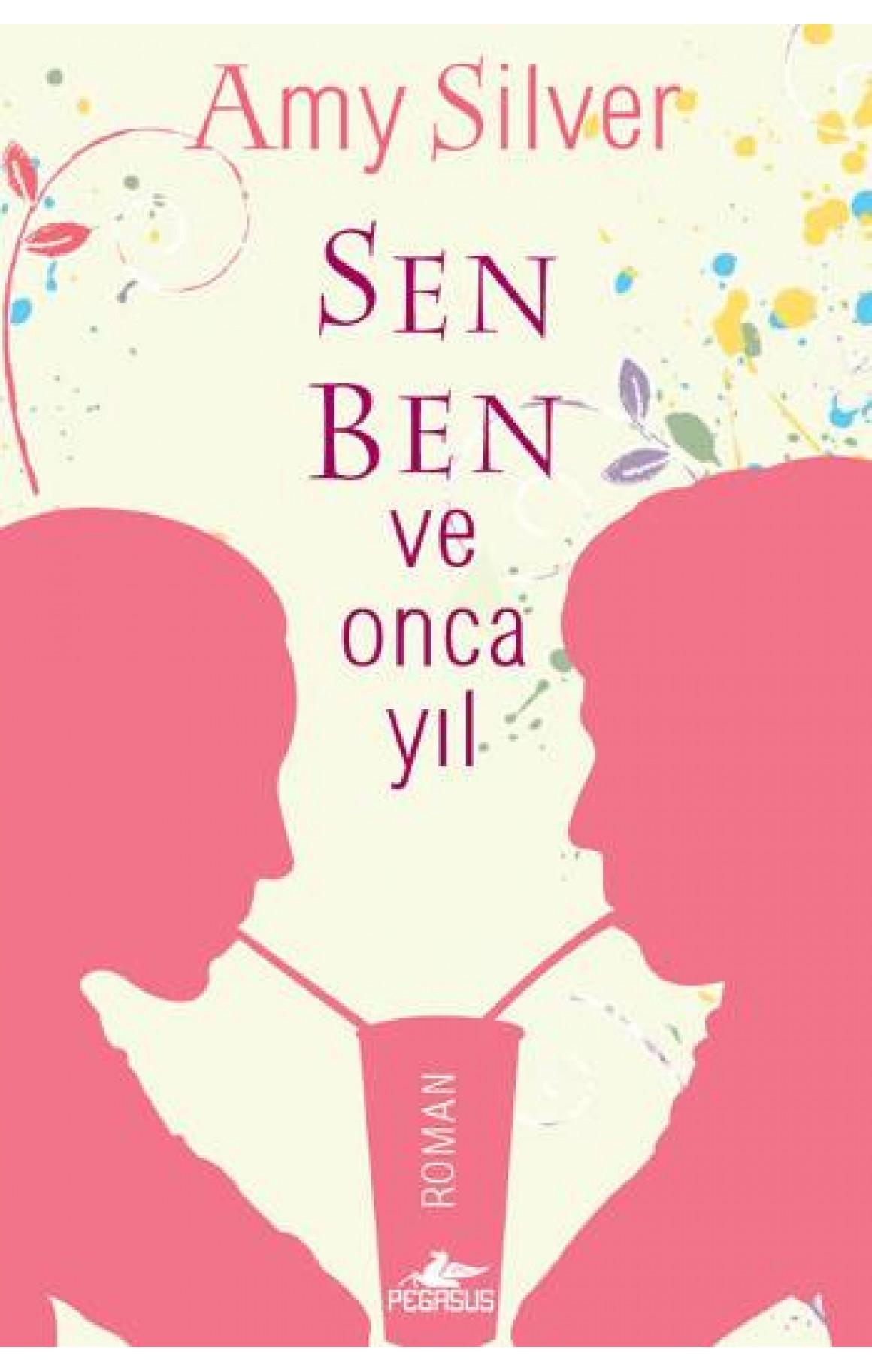 Sen, Ben ve Onca Yıl