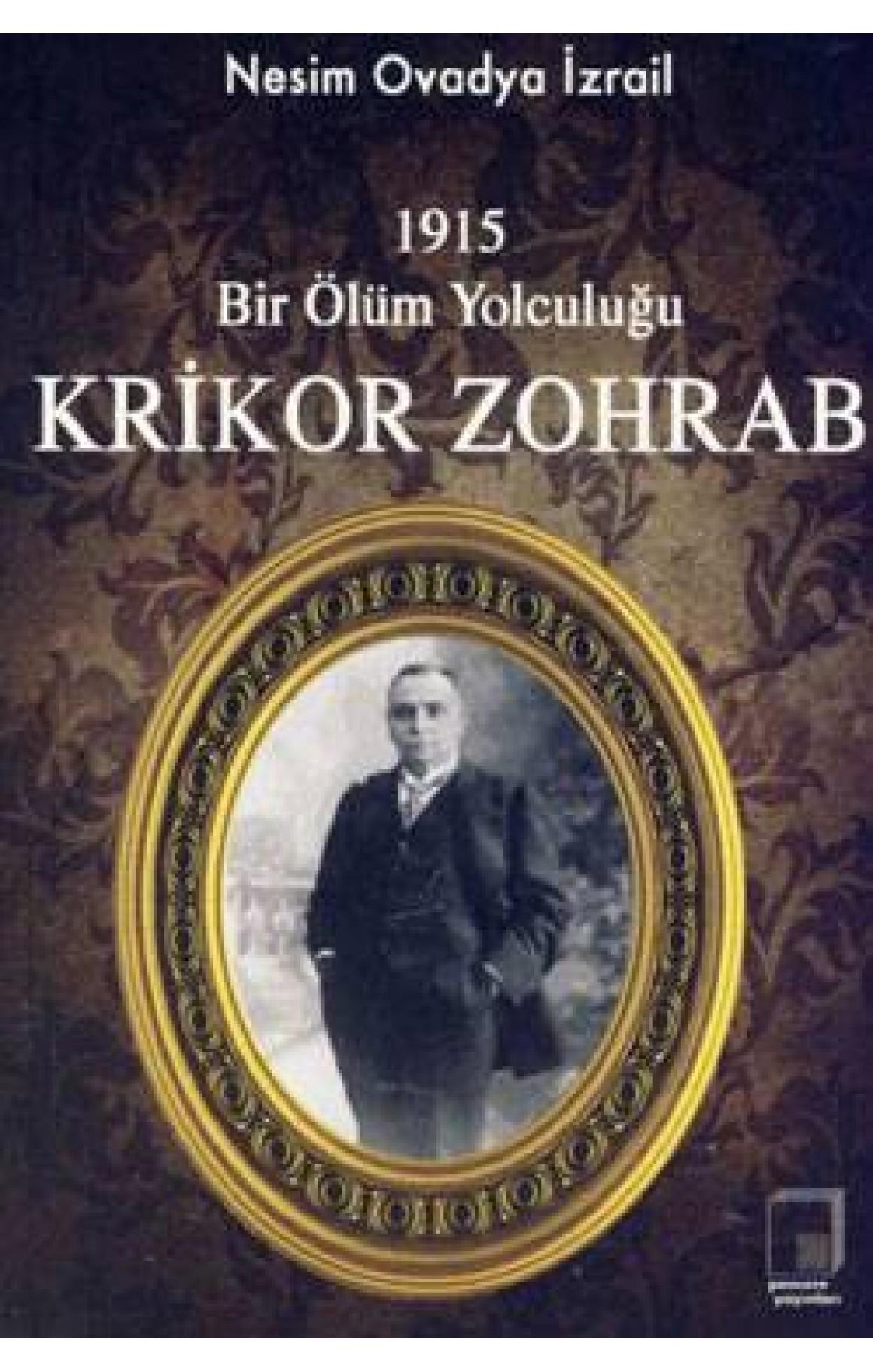 1915 Bir Ölüm Yolculuğu - Krikor Zohrab