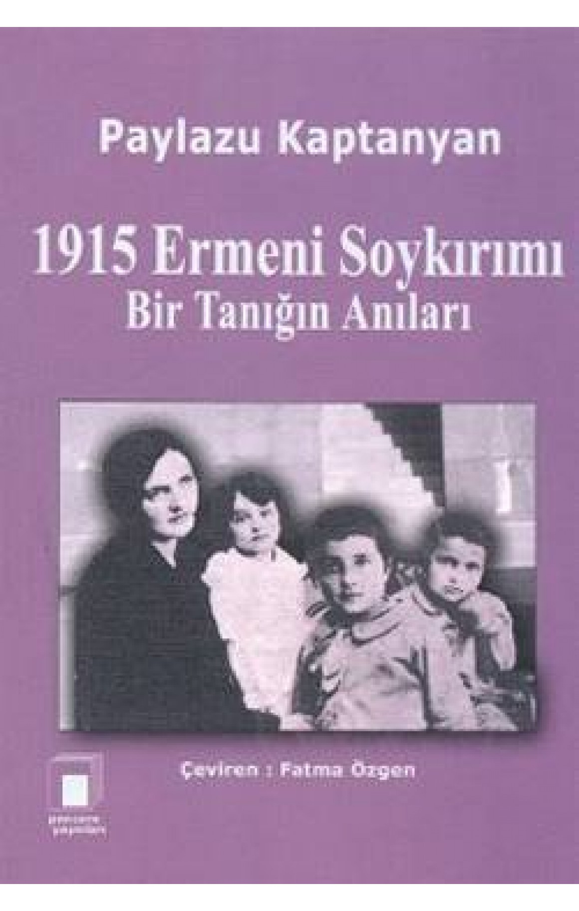 1915 Ermeni Soykırımı Bir Tanığın Anıları