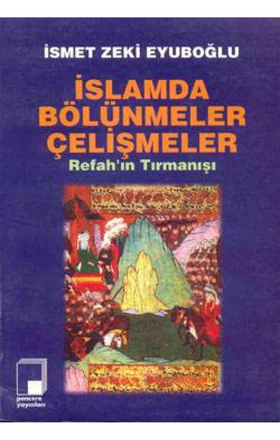 İslamda Bölünmeler Çelişmeler-Refah'ın Tırmanışı