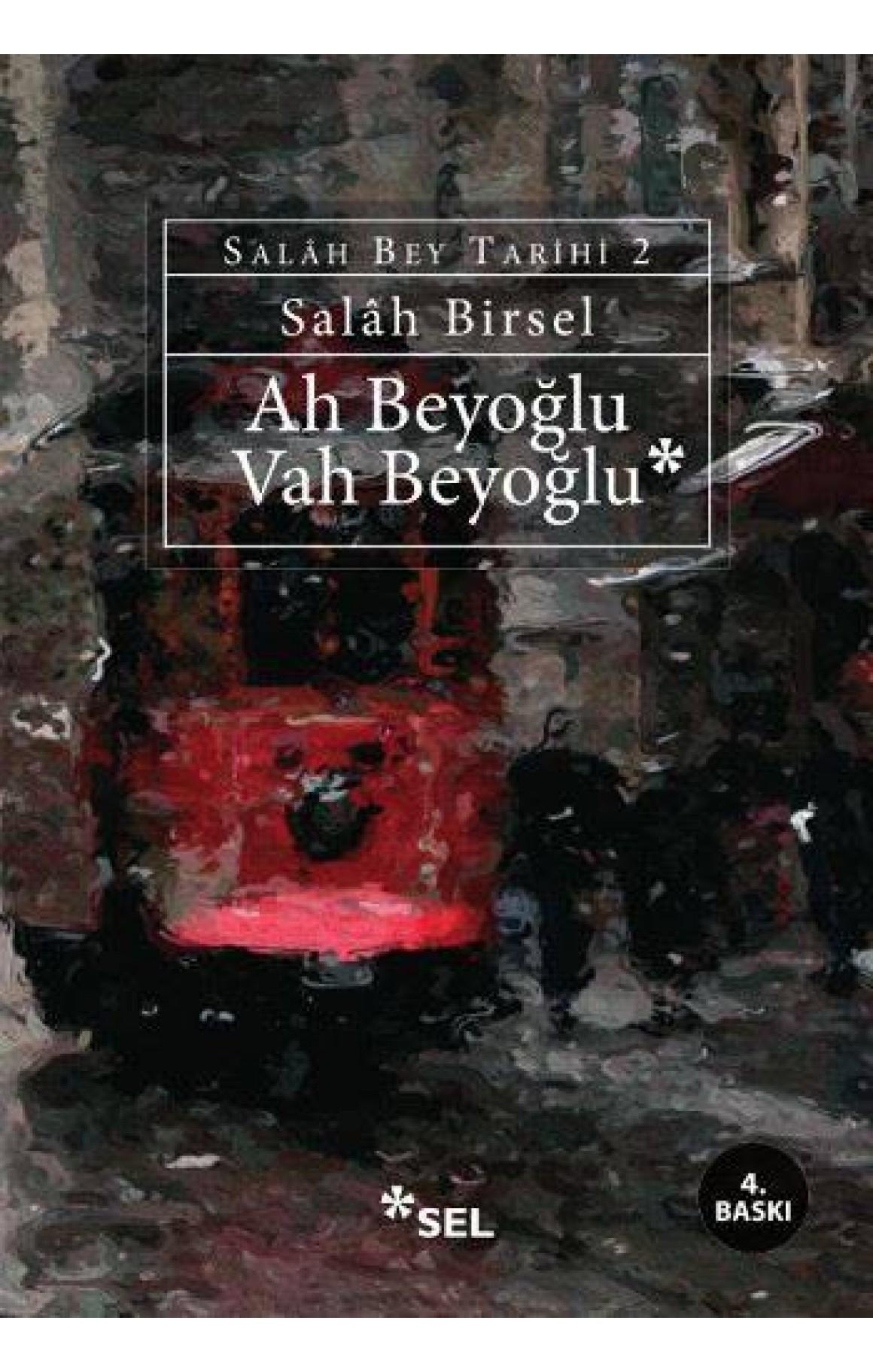 Ah Beyoğlu Vah Beyoğlu -Salah Bey Tarihi:II