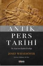 Antik Pers Tarihi-Ön Asyanın Kadim Krallığı