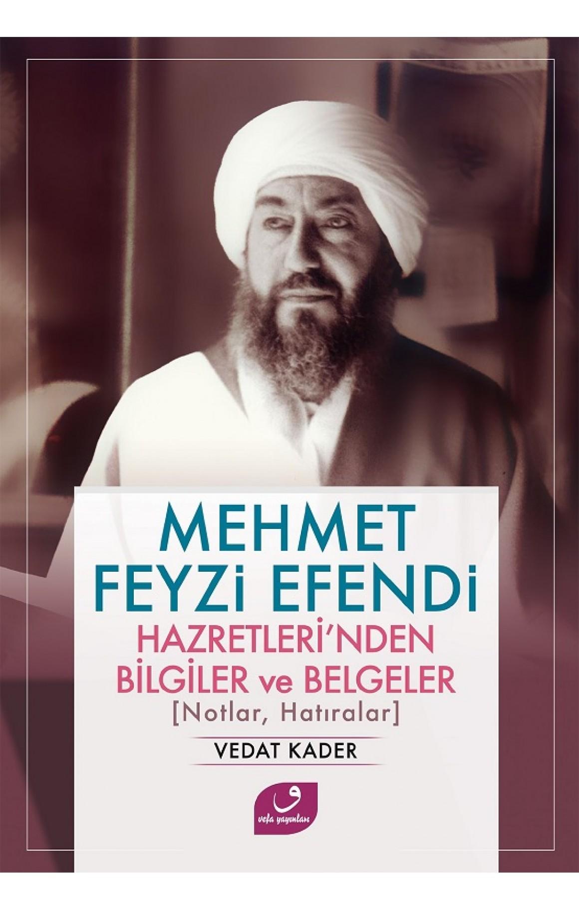 Mehmet Feyzi Efendi Hazretleri'nden Bilgiler ve Belgeler
