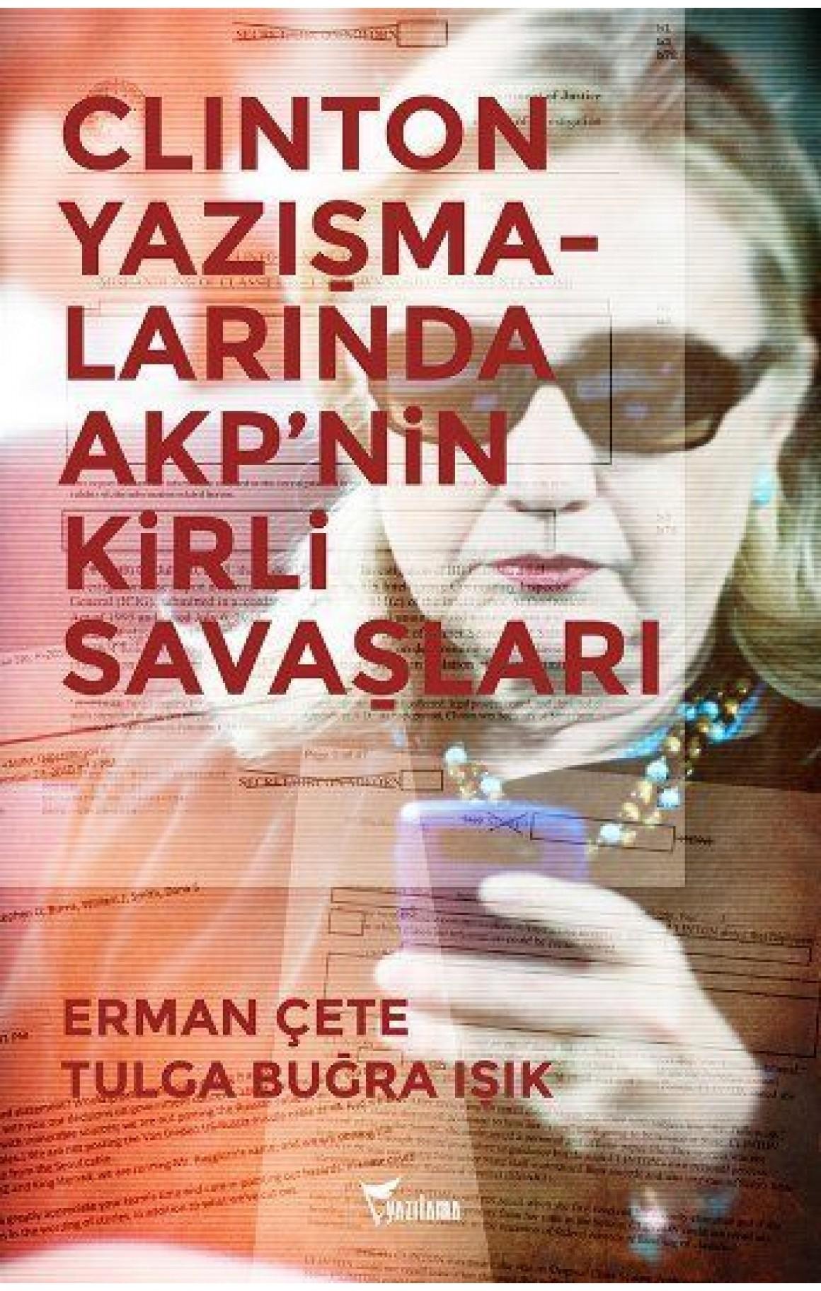 Clinton Yazışmalarında AKP'nin Kirli Savaşları