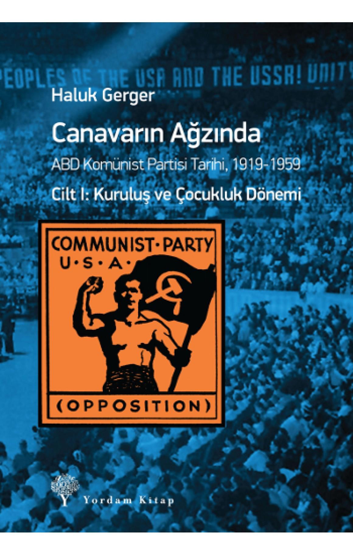Canavarın Ağzında Cilt 1-ABD Komünist Partisi Tarihi 1919-1959