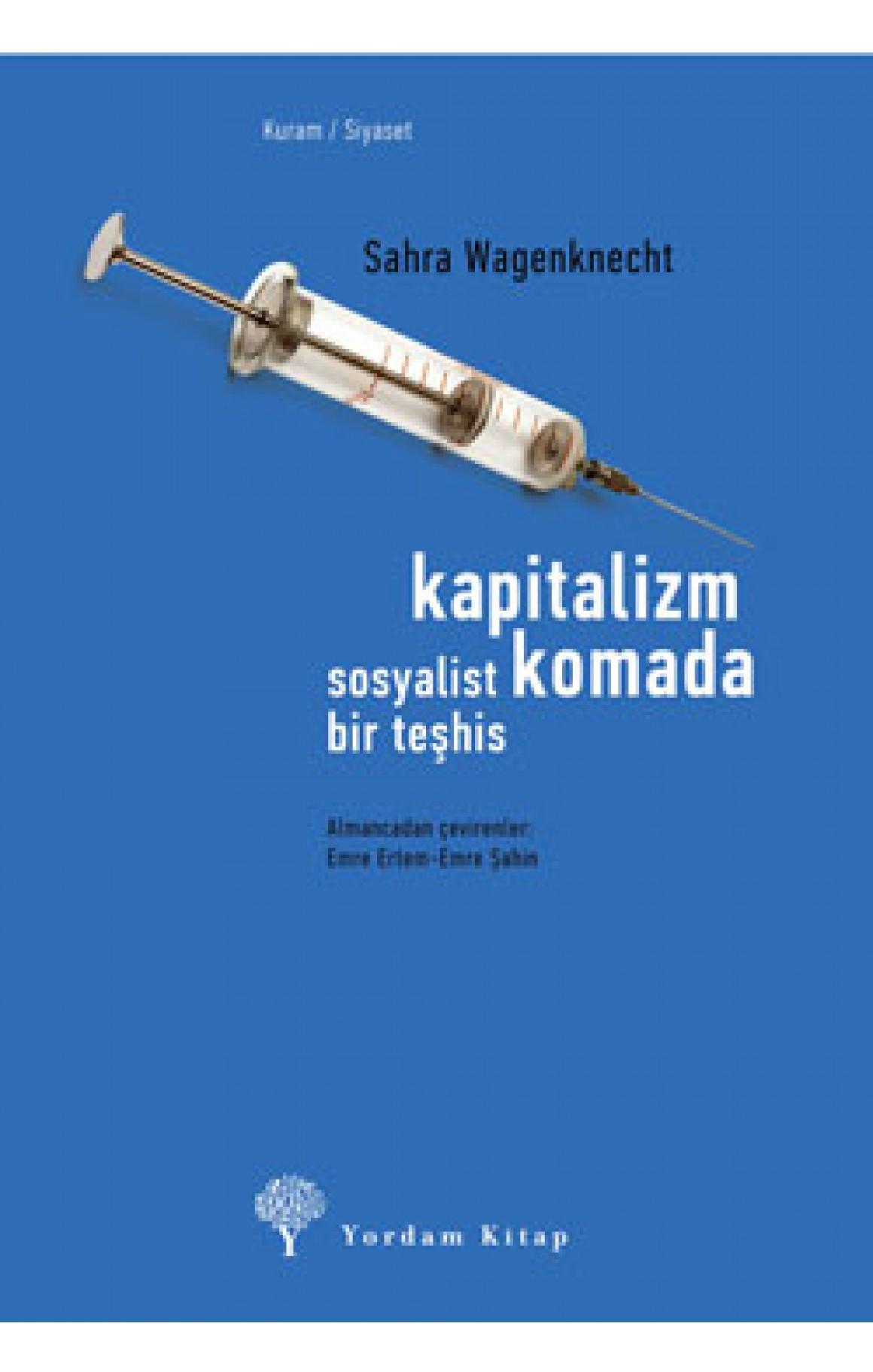 Kapitalizm Komada - Sosyalist Bir Teşhis