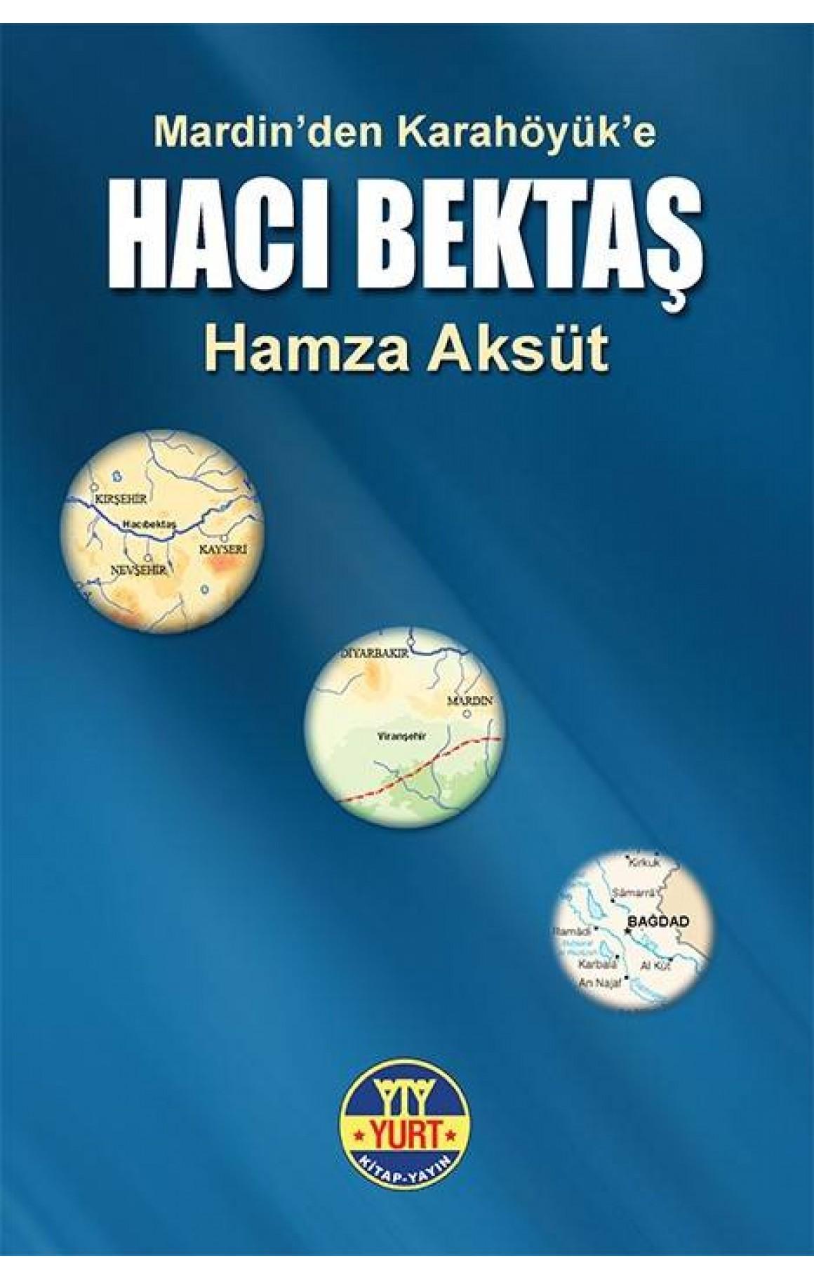 Hacı Bektaş - Mardin'den Karahöyük'e