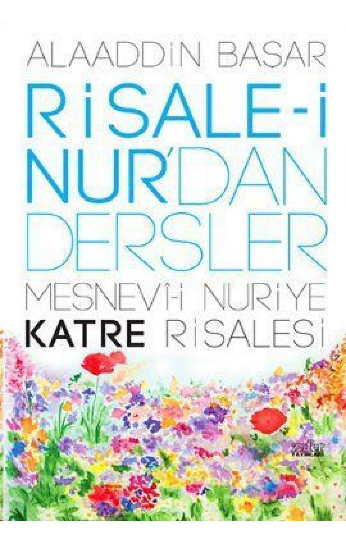Risale-i Nurdan Dersler 2- Mesnevi-i Nuriye Katre Risalesi