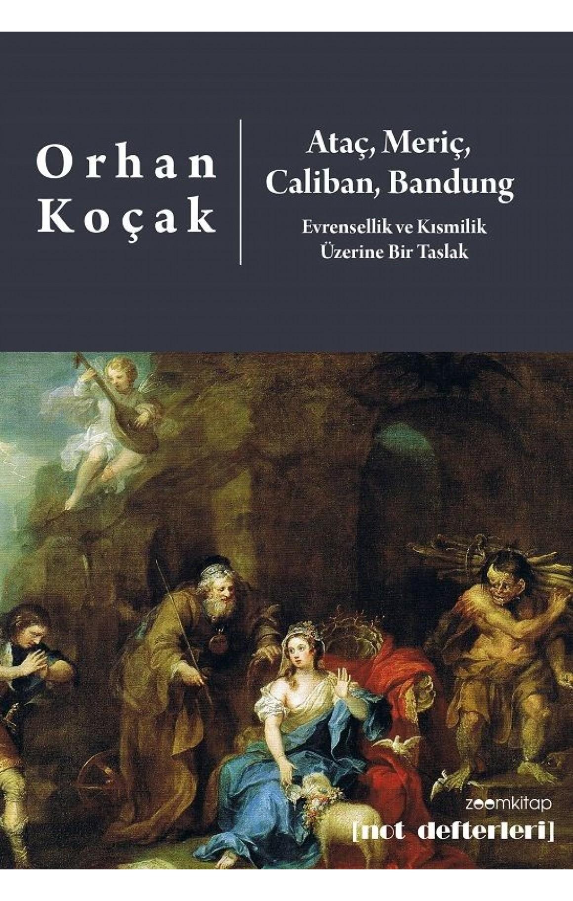 Ataç, Meriç, Caliban, Bandung-Evrensellik ve Kısmilik  Üzerine Bir Taslak