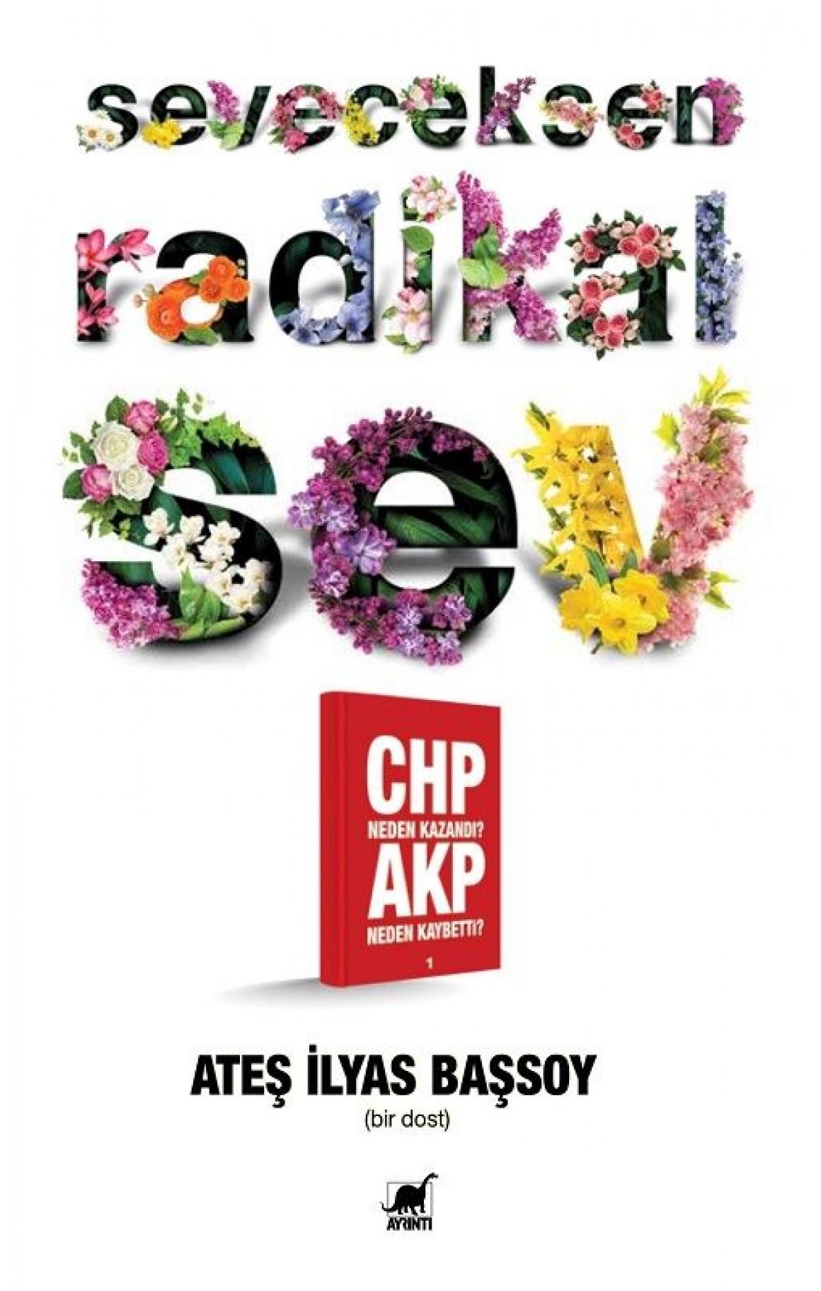Seveceksen Radikal Sev - CHP Neden Kazandı? AKP Neden Kaybetti?