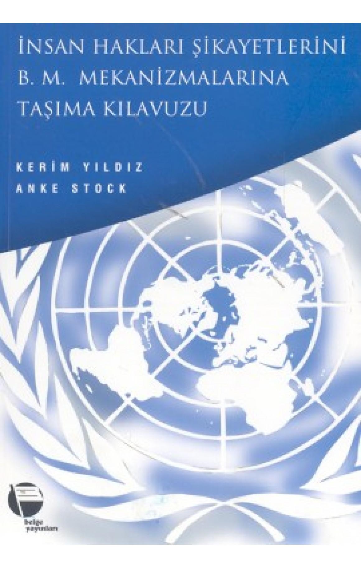 İnsan Hakları Şikayetlerini B .M. Mekanizmalarına Taşıma Kılavuzu Kürt İnsan Hakları Projesi