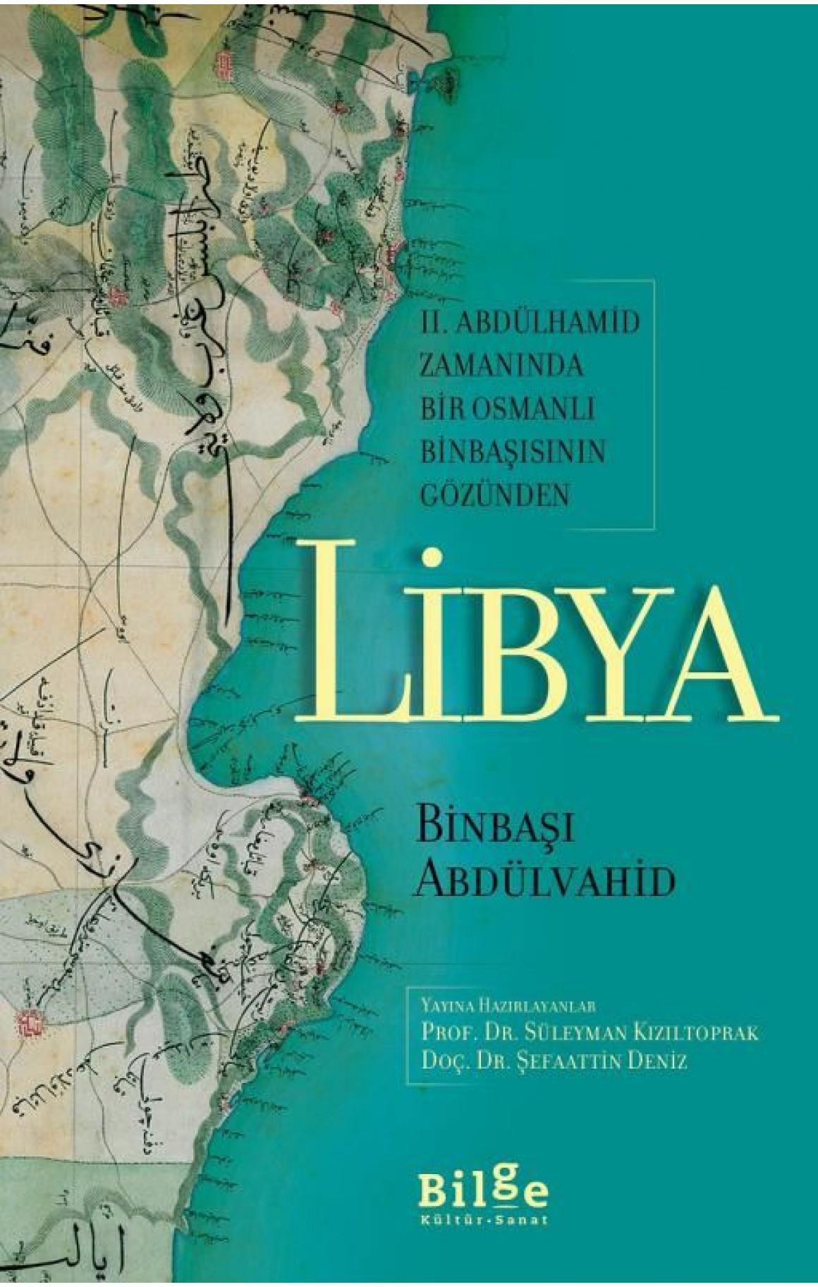 2. Abdülhamid Zamanında Bir Osmanlı Binbaşısının Gözünden Libya