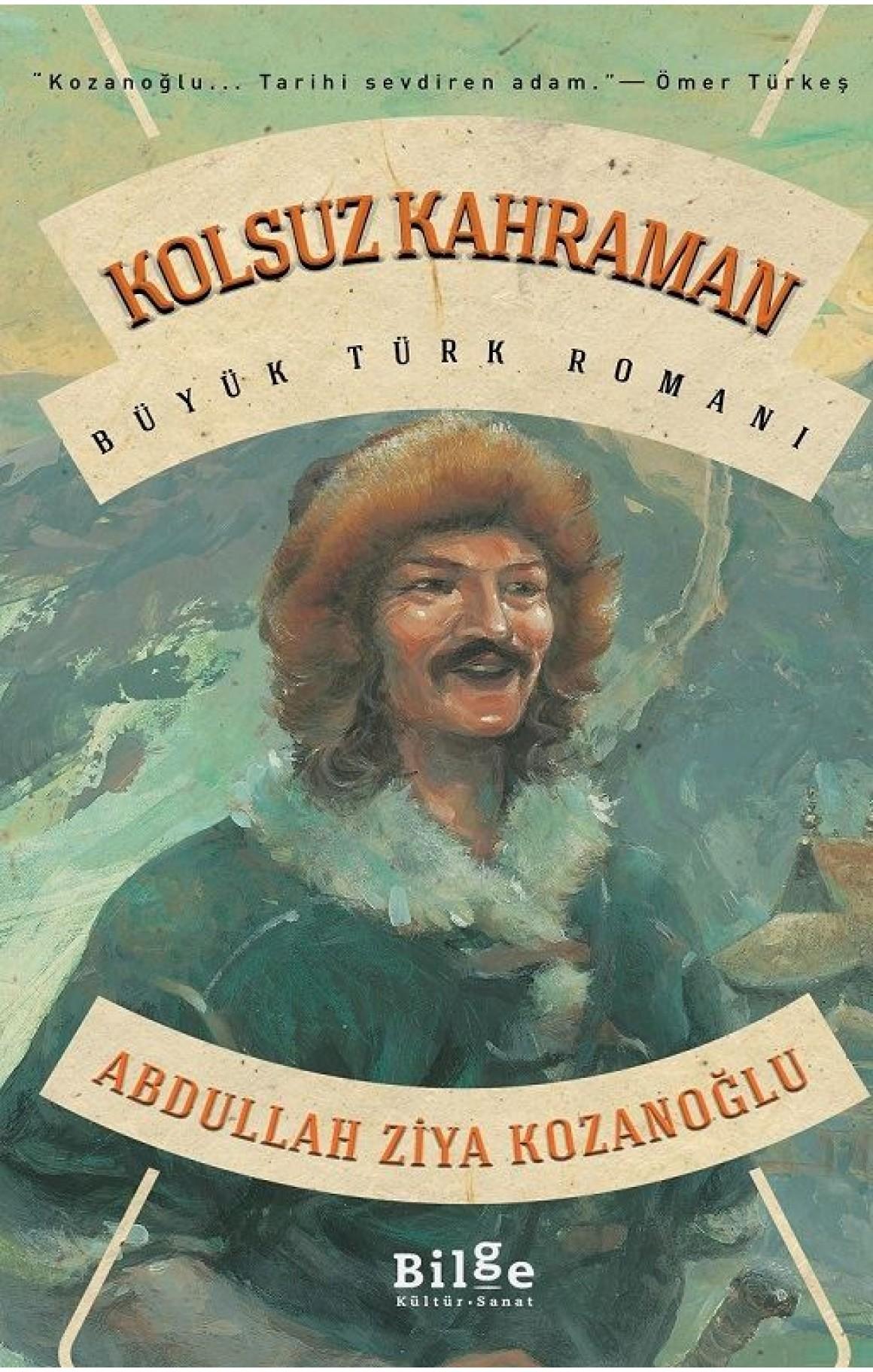 Kolsuz Kahraman - Büyük Türk Romanı
