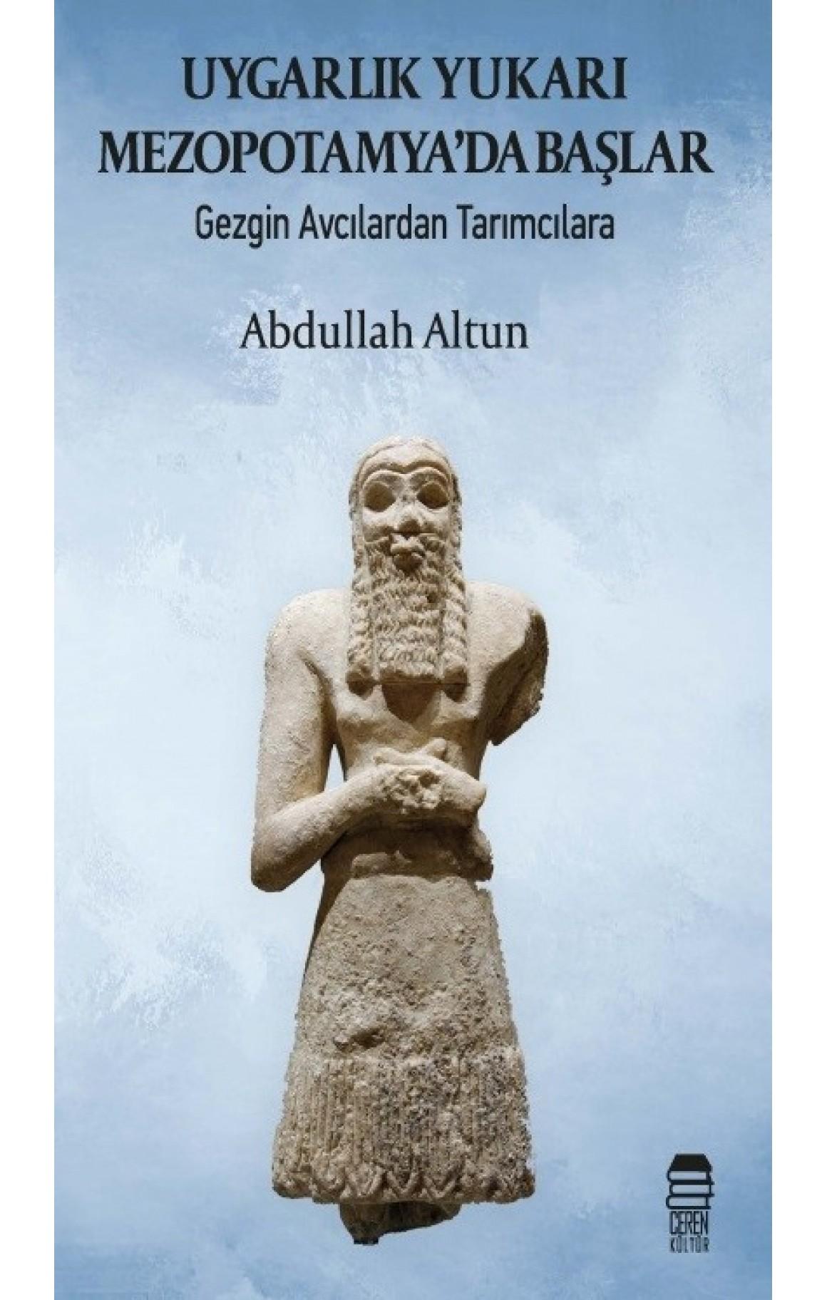 Uygarlık Yukarı Mezopotamyada Başlar