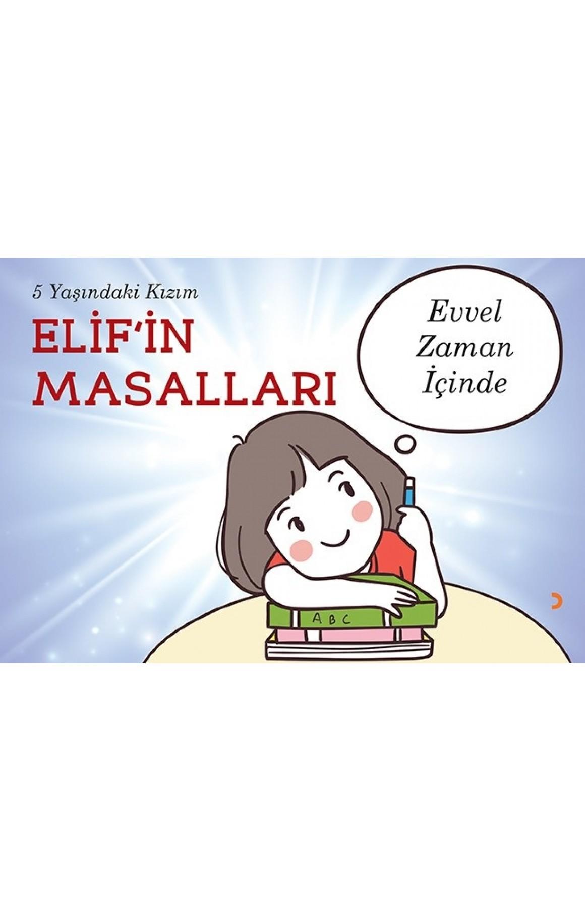 5 Yaşındaki Kızım Elifin Masalları-Evvel Zaman İçinde
