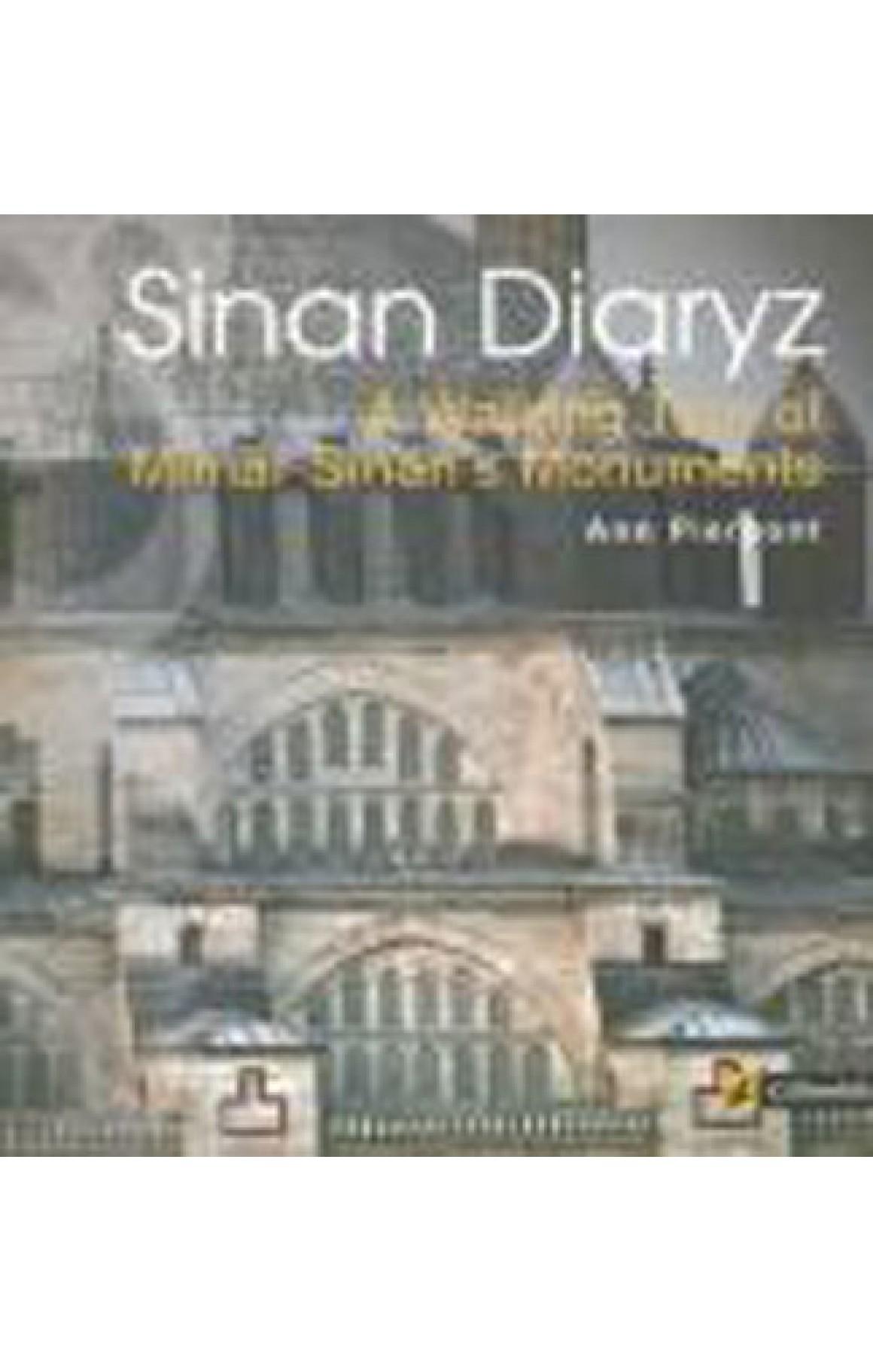 Sinan Diaryz - A Walking Tour of Mimar Sinans Monuments (Sinan Günlüğü)