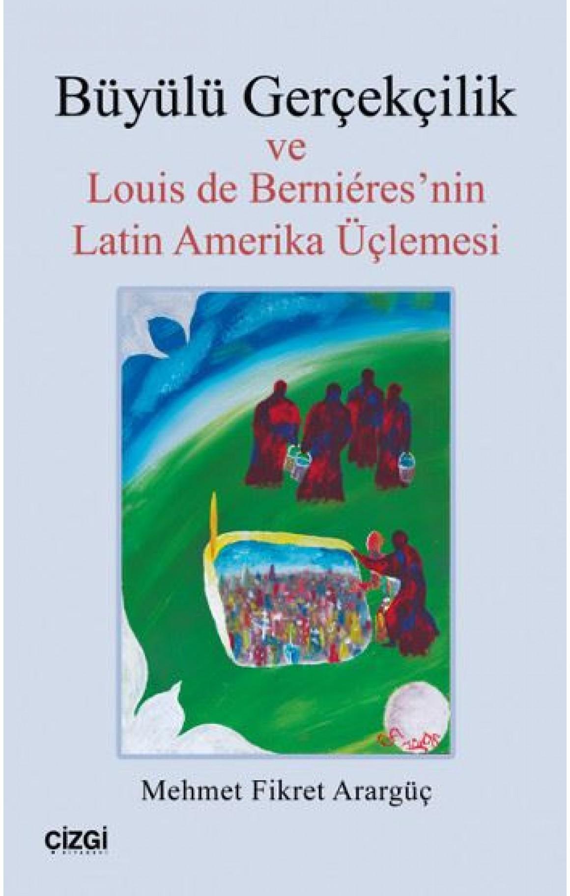 Büyülü Gerçekçilik ve Louis de Bernieresnin Latin Amerika Üçlemesi