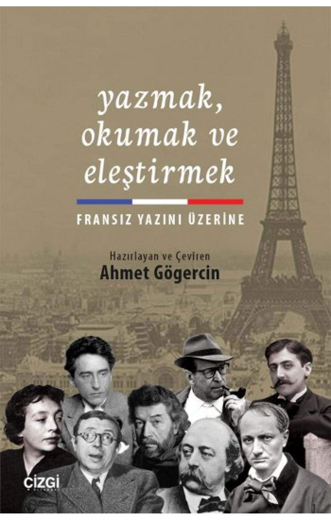 Yazmak, Okumak ve Eleştirmek - Fransız Yazını Üzerine