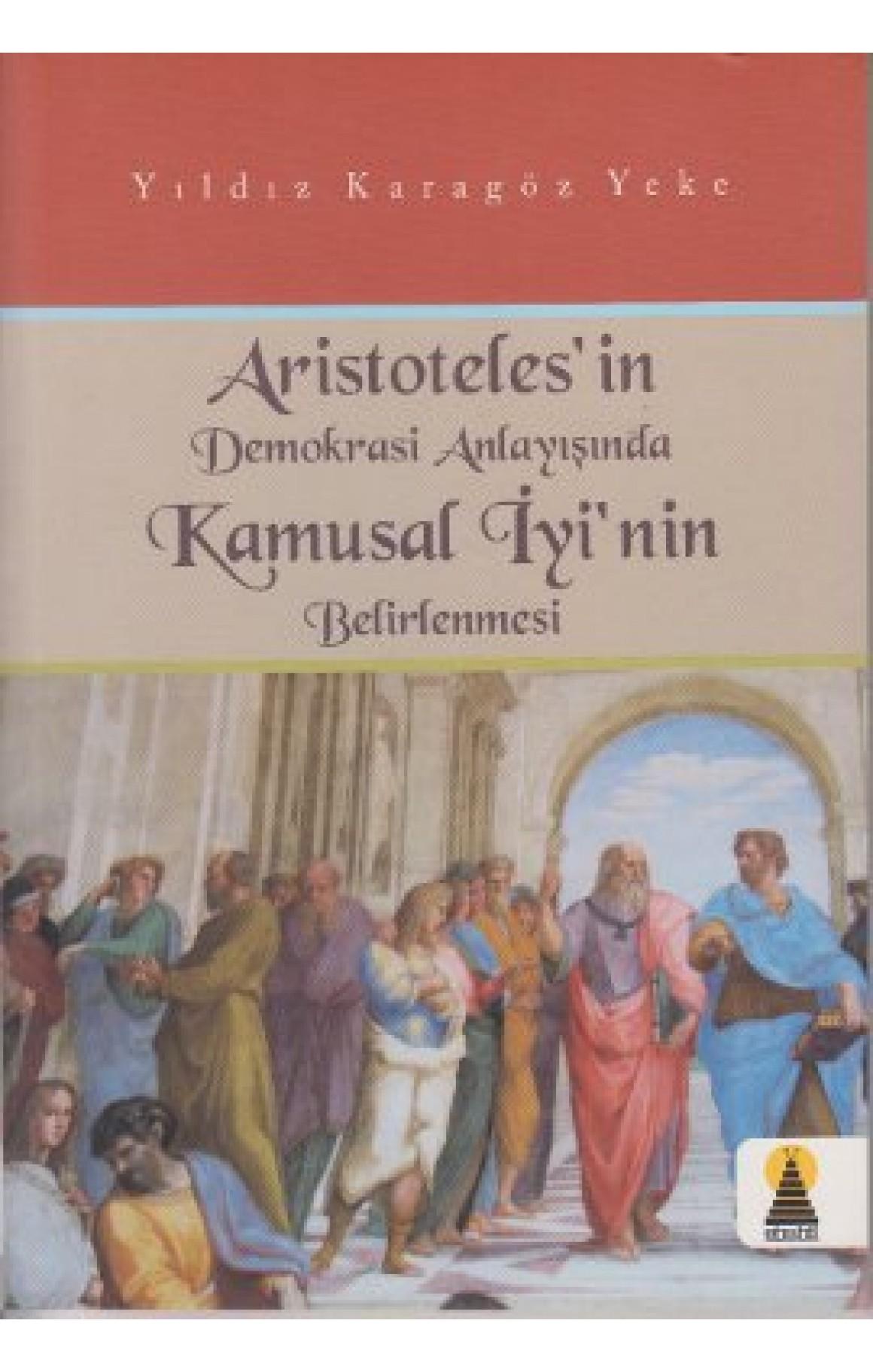 Aristoteles'in Demokrasi Anlayışında Kamusal İyinin Belirlenmesi